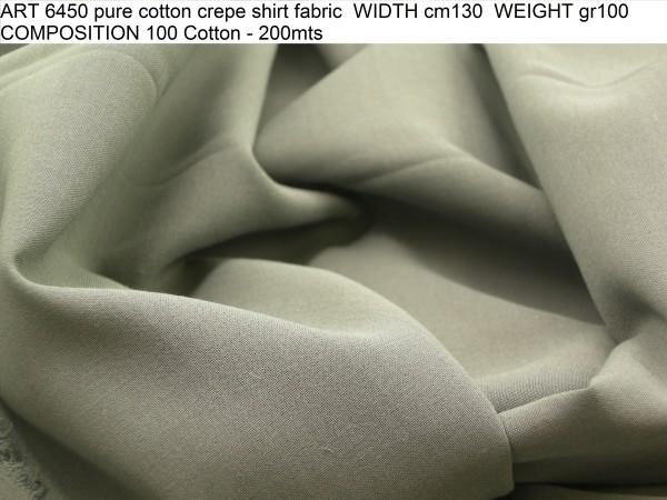 ART 6450 pure cotton crepe shirt fabric WIDTH cm130 WEIGHT gr100 COMPOSITION 100 Cotton - 200mts