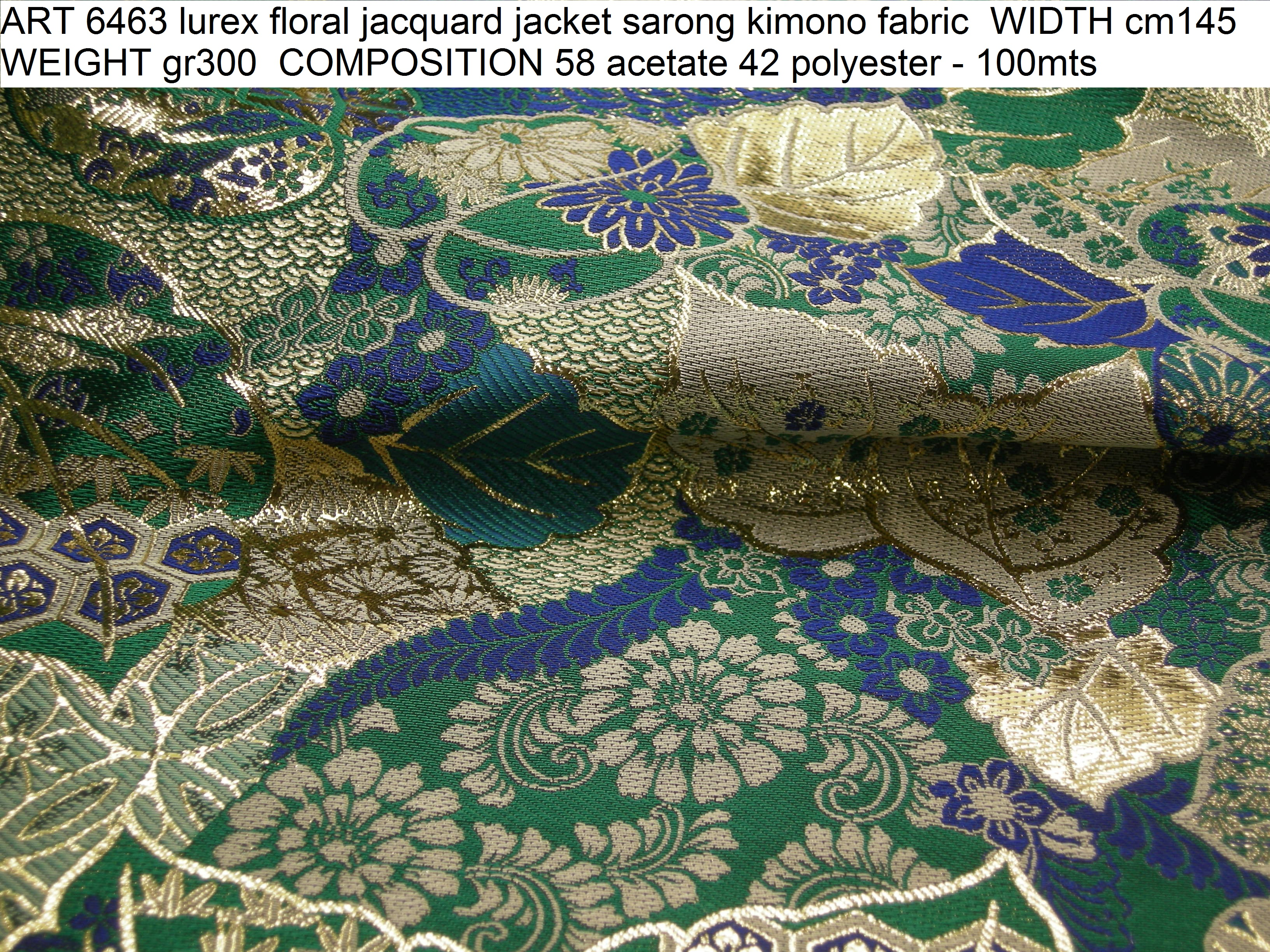 ART 6463 lurex floral jacquard jacket sarong kimono fabric WIDTH cm145 WEIGHT gr300 COMPOSITION 58 acetate 42 polyester - 100mts