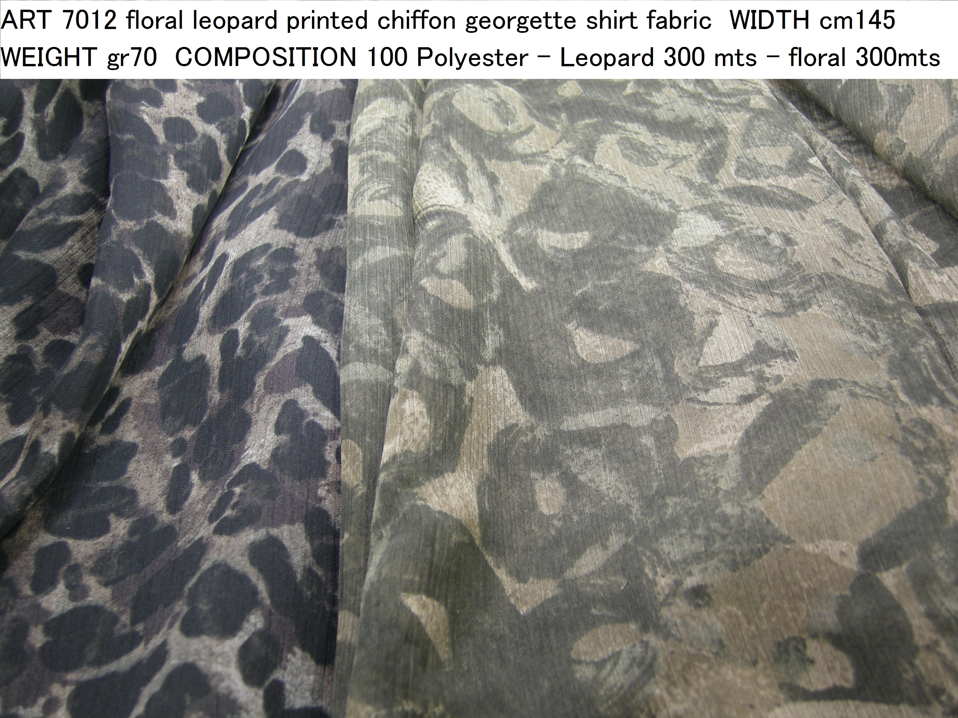 ART 7012 floral leopard printed chiffon georgette shirt fabric WIDTH cm145 WEIGHT gr70 COMPOSITION 100 Polyester - Leopard 300 mts – floral 300mts
