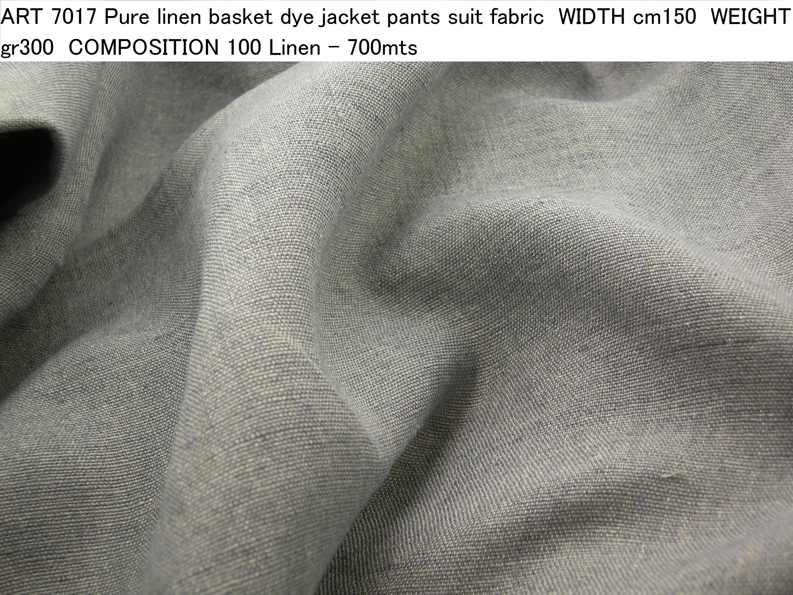 ART 7017 Pure linen basket dye jacket pants suit fabric WIDTH cm150 WEIGHT gr300 COMPOSITION 100 Linen - 700mts