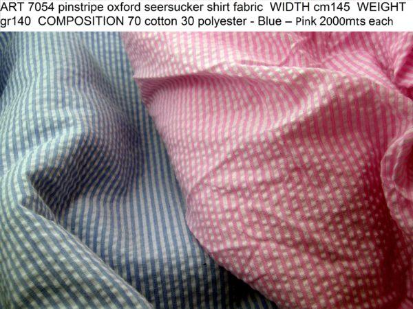 ART 7054 pinstripe oxford seersucker shirt fabric WIDTH cm145 WEIGHT gr140 COMPOSITION 70 cotton 30 polyester - Blue – Pink 2000mts each