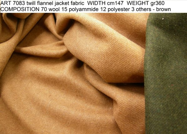 ART 7083 twill flannel jacket fabric WIDTH cm147 WEIGHT gr360 COMPOSITION 70 wool 15 polyammide 12 polyester 3 others - brown 1500mts – green 1000mts