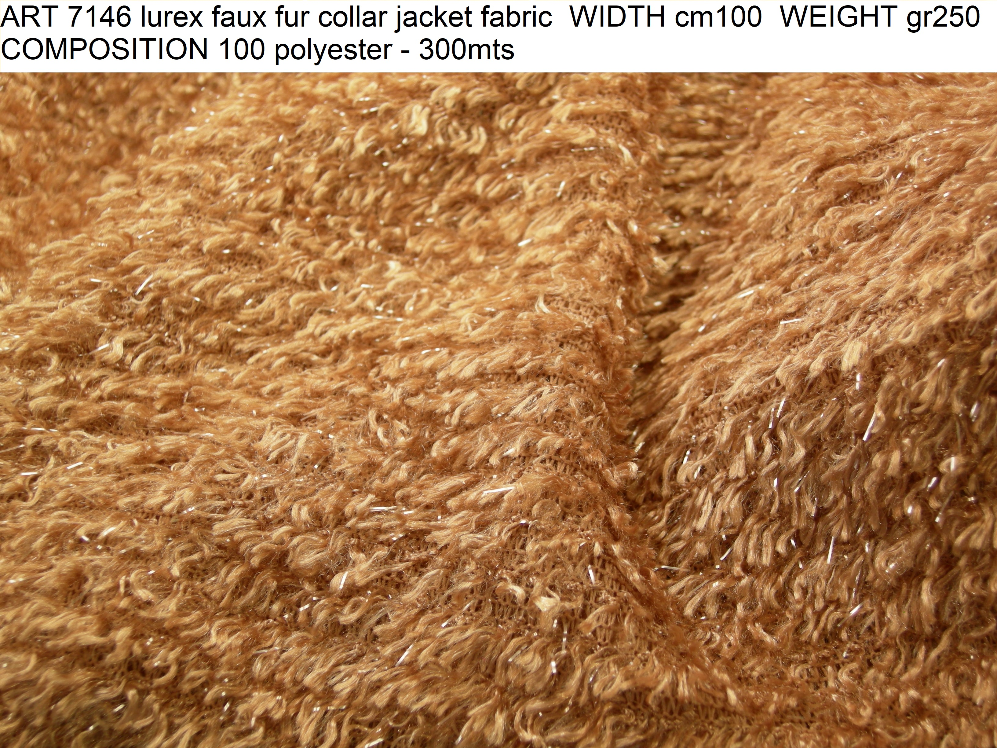 ART 7146 lurex faux fur collar jacket fabric WIDTH cm100 WEIGHT gr250 COMPOSITION 100 polyester - 300mts