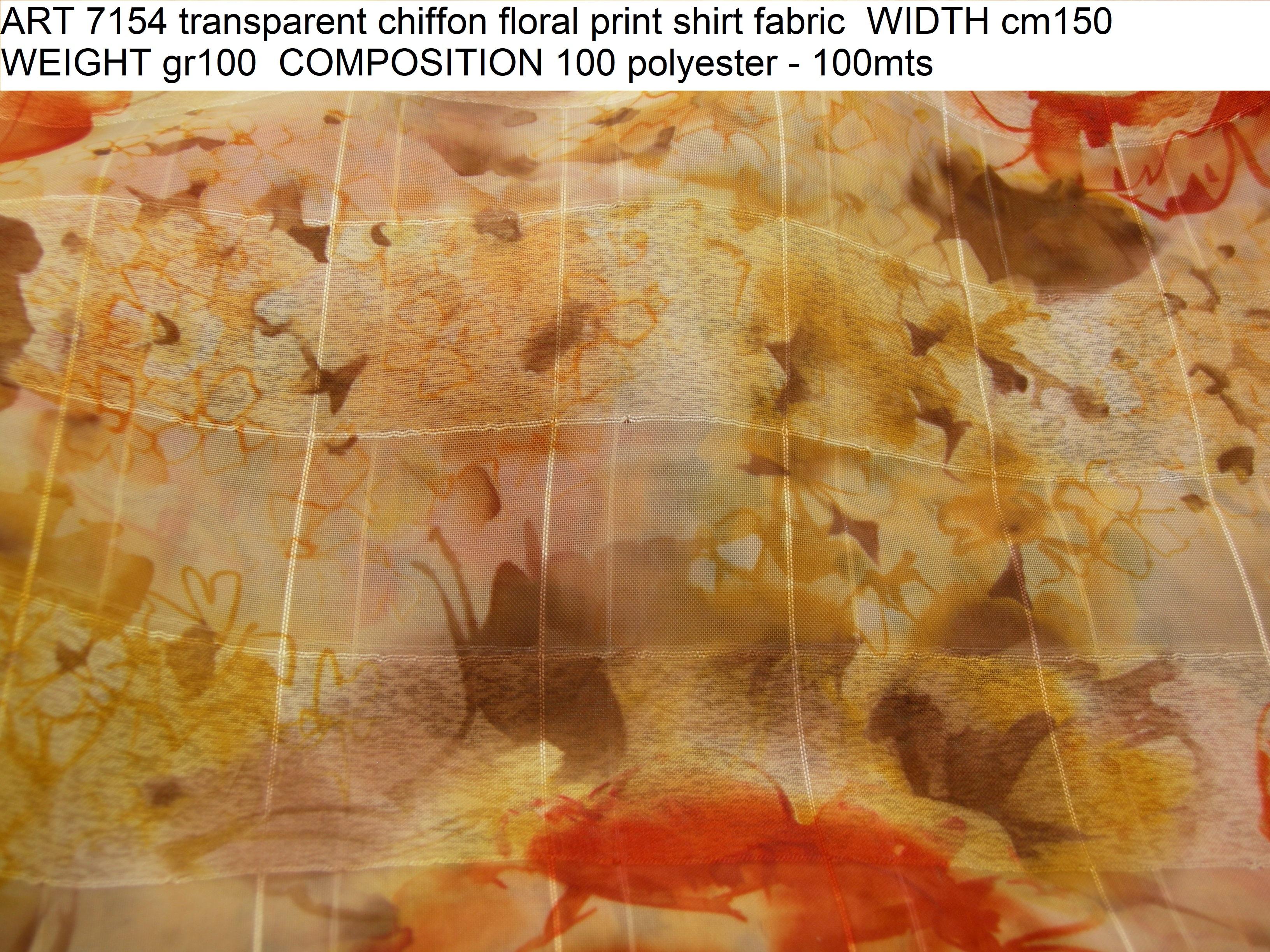 ART 7154 transparent chiffon floral print shirt fabric WIDTH cm150 WEIGHT gr100 COMPOSITION 100 polyester - 100mts