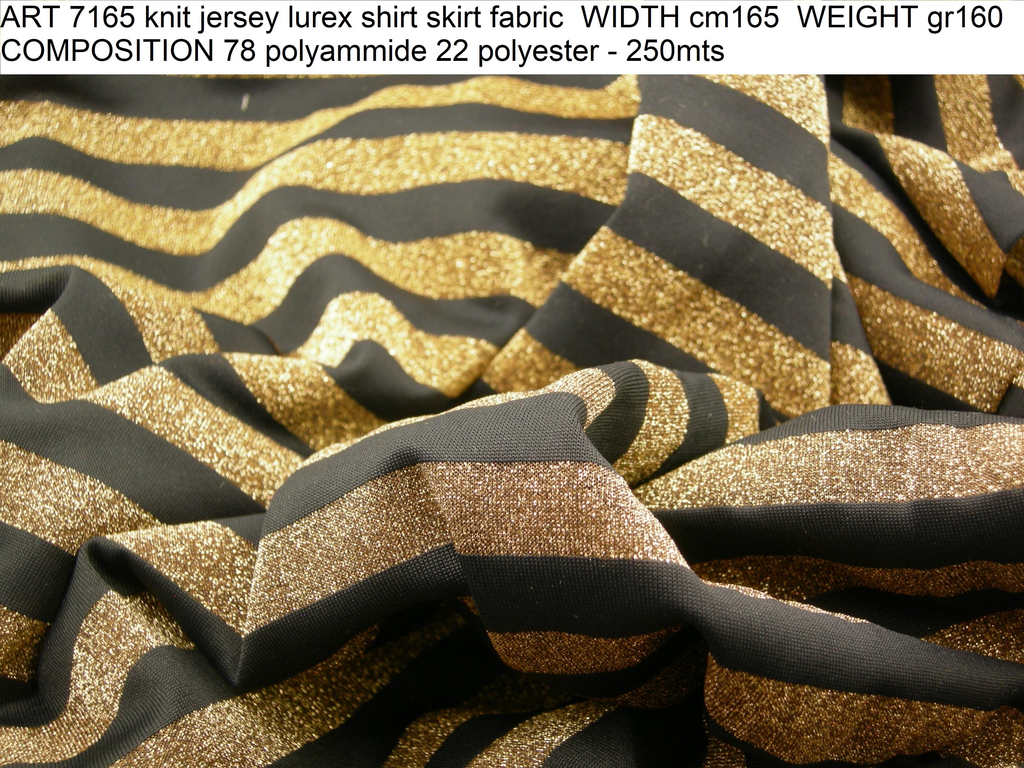 ART 7165 knit jersey lurex shirt skirt fabric WIDTH cm165 WEIGHT gr160 COMPOSITION 78 polyammide 22 polyester - 250mts