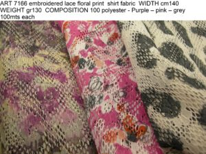 ART 7166 embroidered lace floral print shirt fabric WIDTH cm140 WEIGHT gr130 COMPOSITION 100 polyester - Purple – pink – grey 100mts each