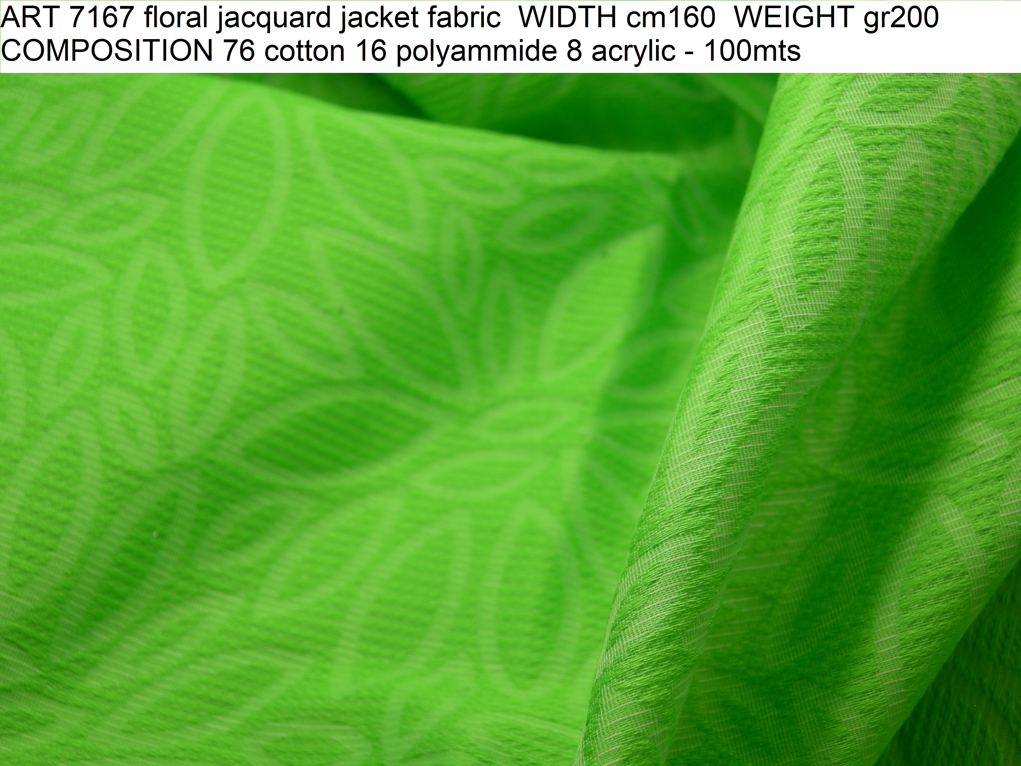 ART 7167 floral jacquard jacket fabric WIDTH cm160 WEIGHT gr200 COMPOSITION 76 cotton 16 polyammide 8 acrylic - 100mts