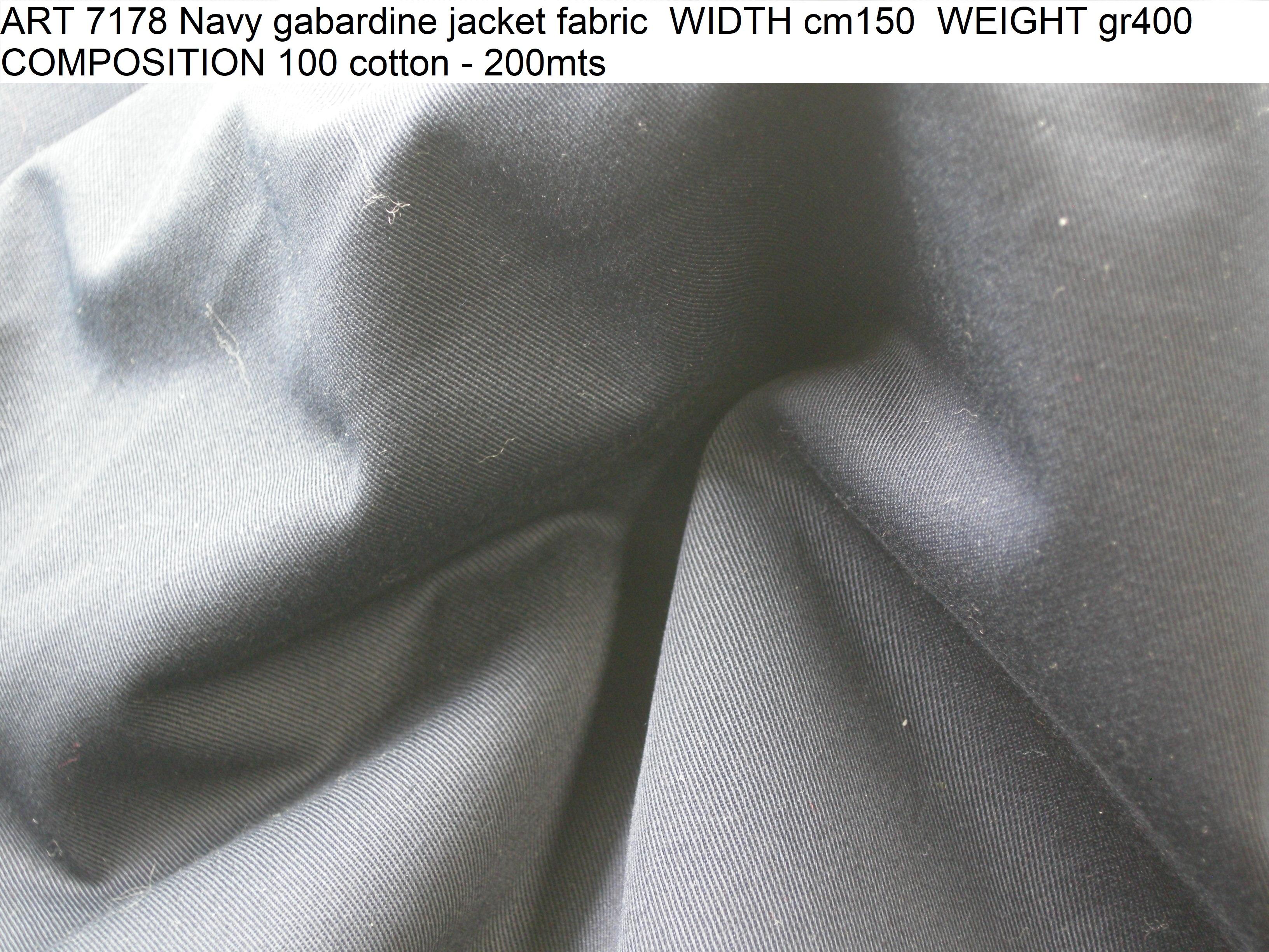 ART 7178 Navy gabardine jacket fabric WIDTH cm150 WEIGHT gr400 COMPOSITION 100 cotton - 200mts