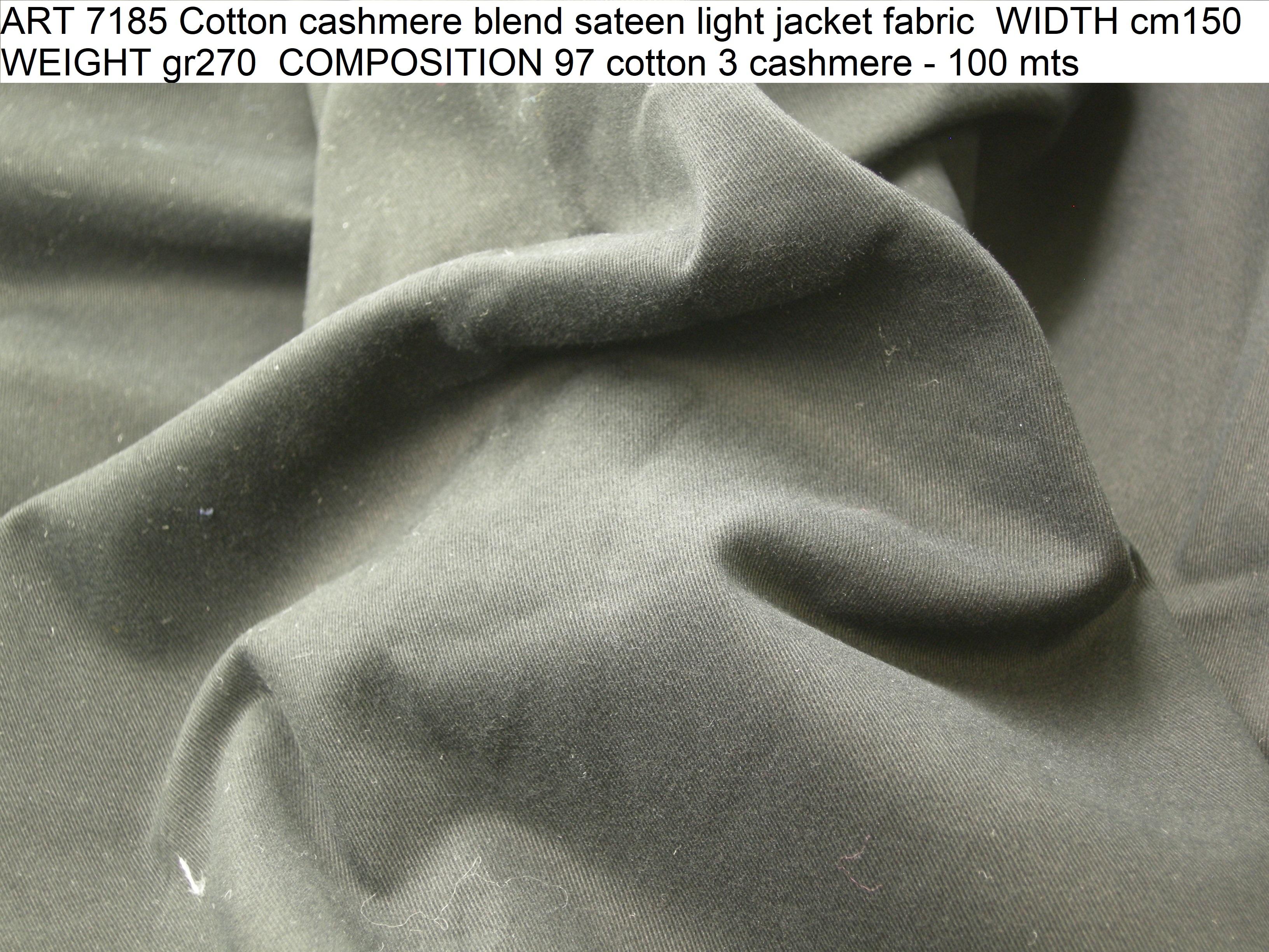ART 7185 Cotton cashmere blend sateen light jacket fabric WIDTH cm150 WEIGHT gr270 COMPOSITION 97 cotton 3 cashmere - 100 mts