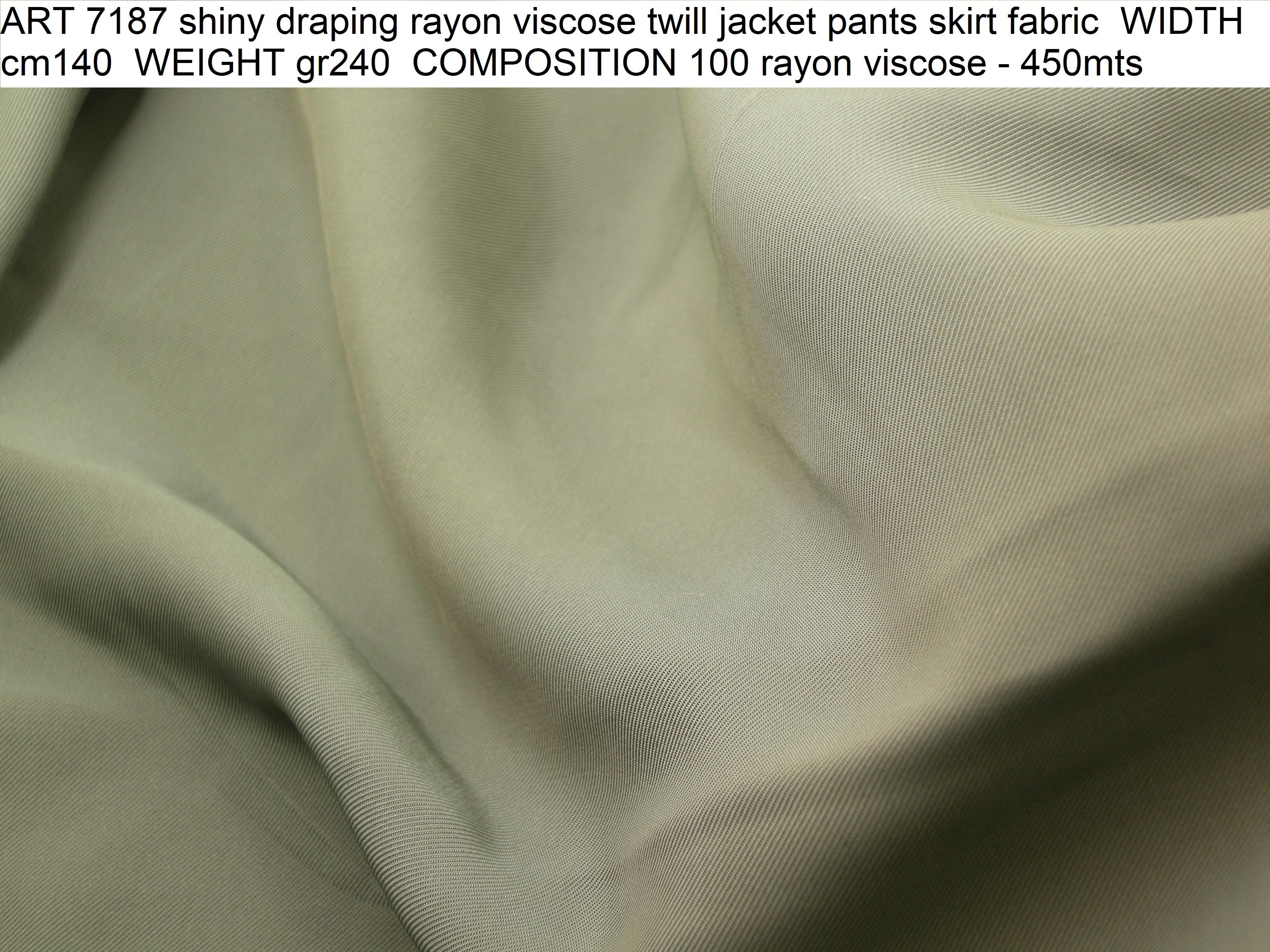 ART 7187 shiny draping rayon viscose twill jacket pants skirt fabric WIDTH cm140 WEIGHT gr240 COMPOSITION 100 rayon viscose - 450mts