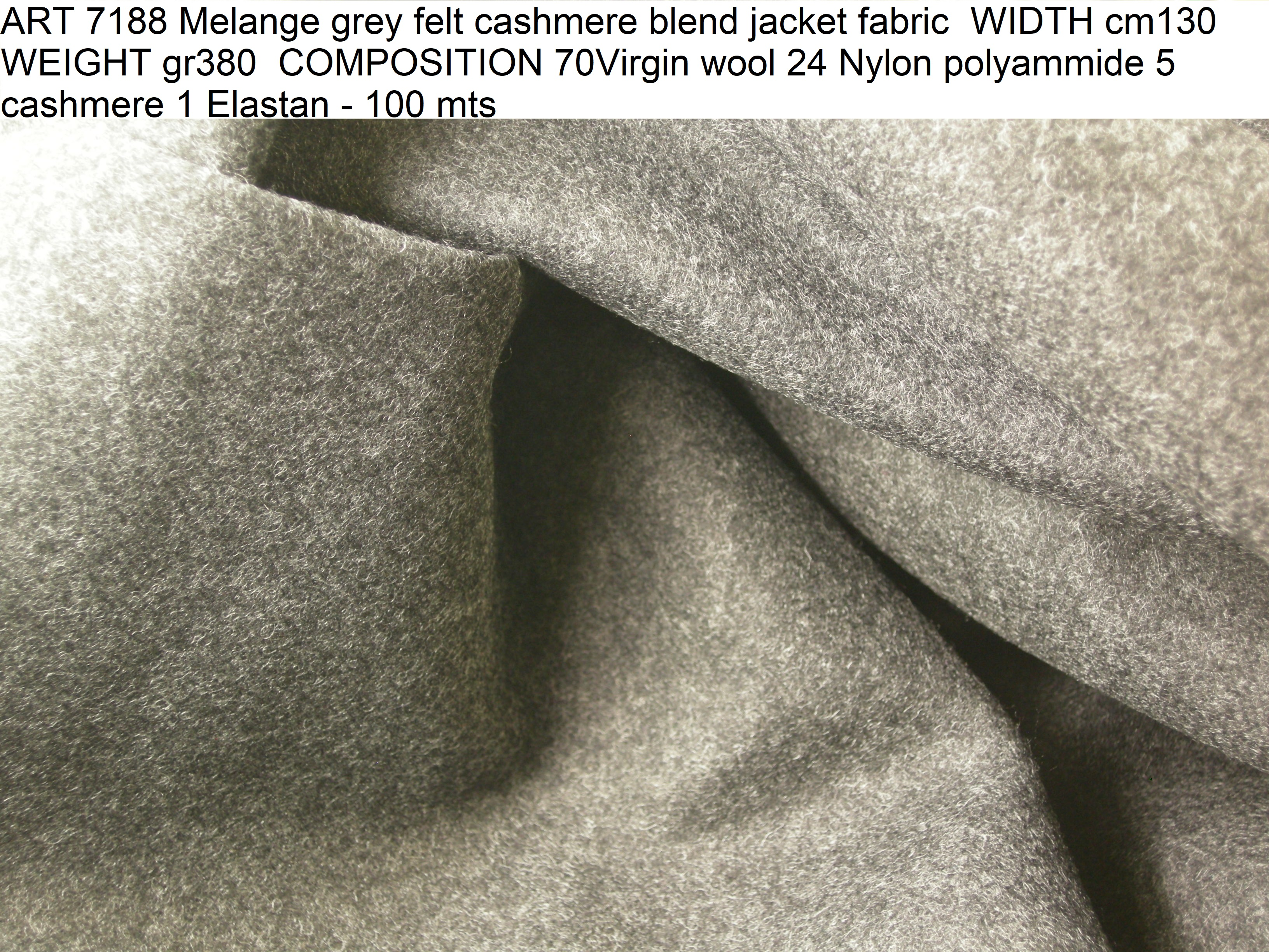 ART 7188 Melange grey felt cashmere blend jacket fabric WIDTH cm130 WEIGHT gr380 COMPOSITION 70Virgin wool 24 Nylon polyammide 5 cashmere 1 Elastan - 100 mts