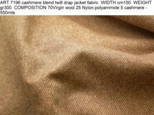 ART 7196 cashmere blend twill drap jacket fabric WIDTH cm150 WEIGHT gr300 COMPOSITION 70Virgin wool 25 Nylon polyammide 5 cashmere - 550mts