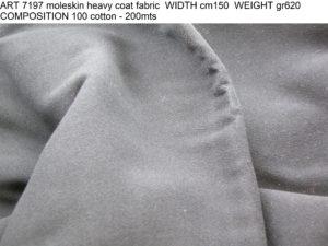 ART 7197 moleskin heavy coat fabric WIDTH cm150 WEIGHT gr620 COMPOSITION 100 cotton - 200mts
