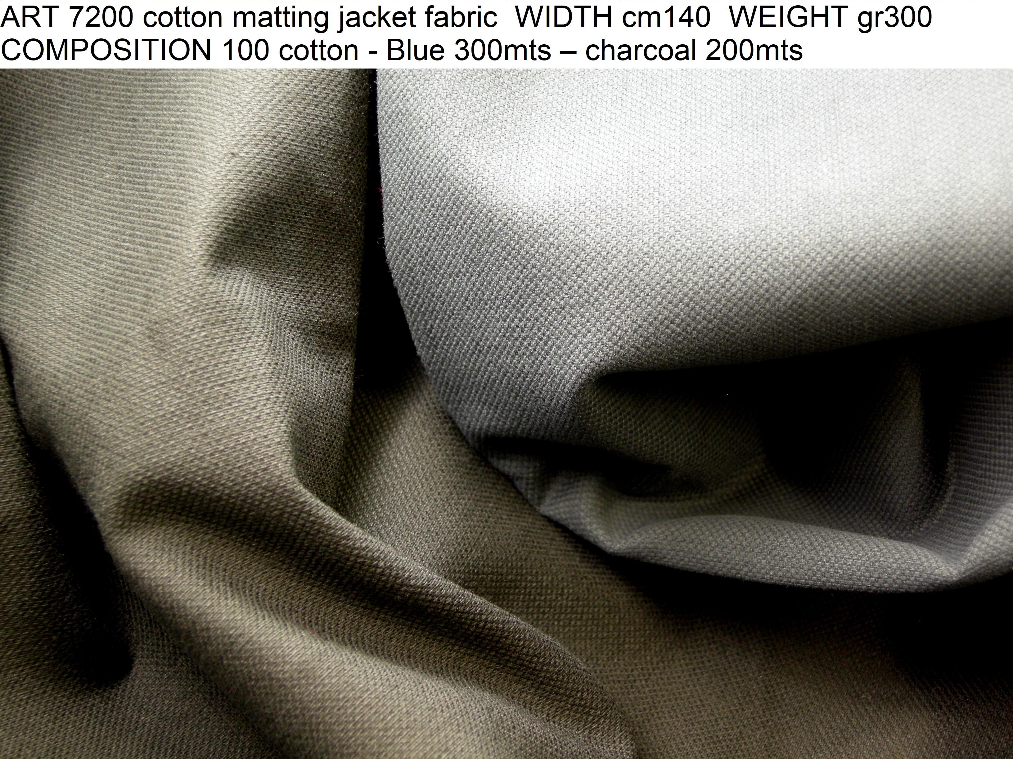 ART 7200 cotton matting jacket fabric WIDTH cm140 WEIGHT gr300 COMPOSITION 100 cotton - Blue 300mts – charcoal 200mts