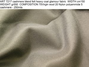ART 7217 cashmere blend felt heavy coat glamour fabric WIDTH cm150 WEIGHT gr550 COMPOSITION 75Virgin wool 20 Nylon polyammide 5 cashmere - 250mts