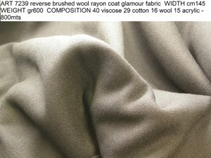 ART 7239 reverse brushed wool rayon coat glamour fabric WIDTH cm145 WEIGHT gr600 COMPOSITION 40 viscose 29 cotton 16 wool 15 acrylic - 800mts