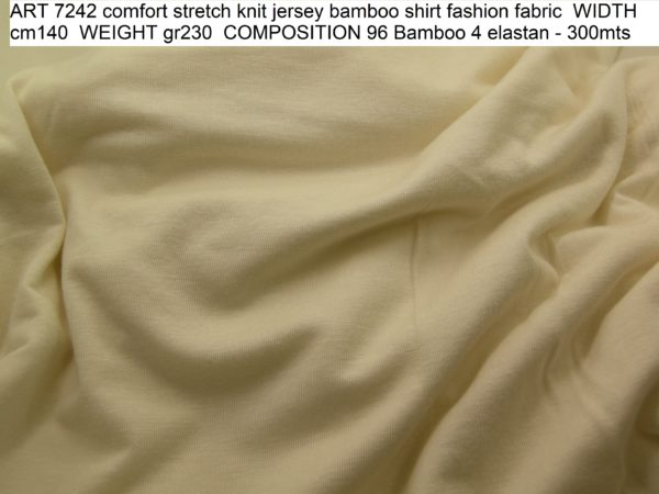ART 7242 comfort stretch knit jersey bamboo shirt fashion fabric WIDTH cm140 WEIGHT gr230 COMPOSITION 96 Bamboo 4 elastan - 300mts
