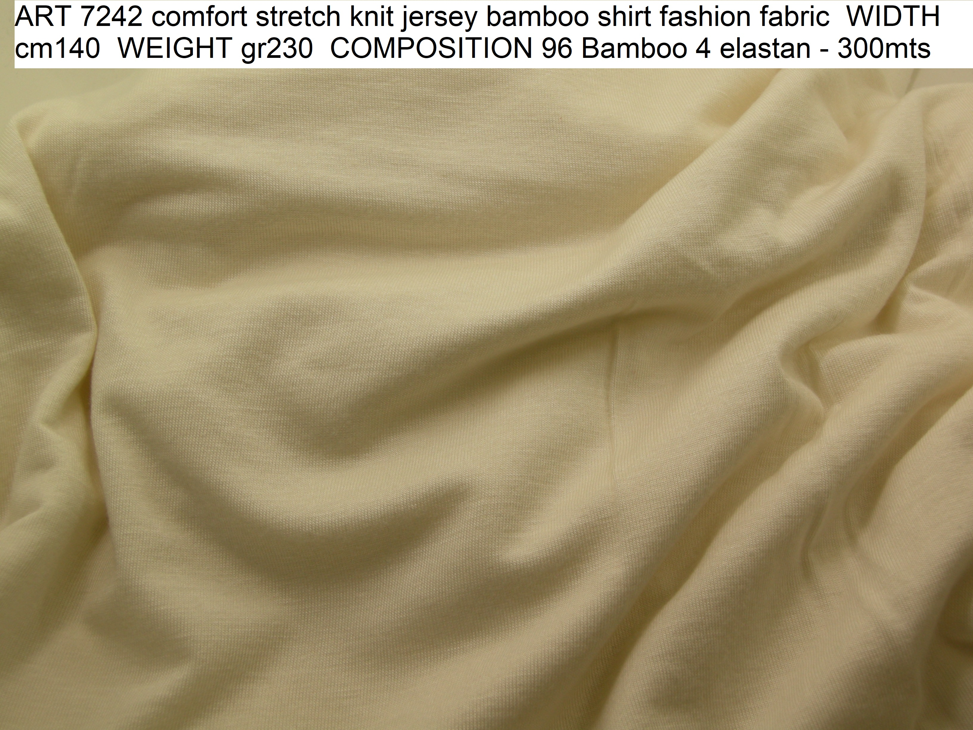 ART 7242 comfort stretch knit jersey bamboo shirt fashion fabric WIDTH cm140 WEIGHT gr230 COMPOSITION 96 Bamboo 4 elastan - 300mts