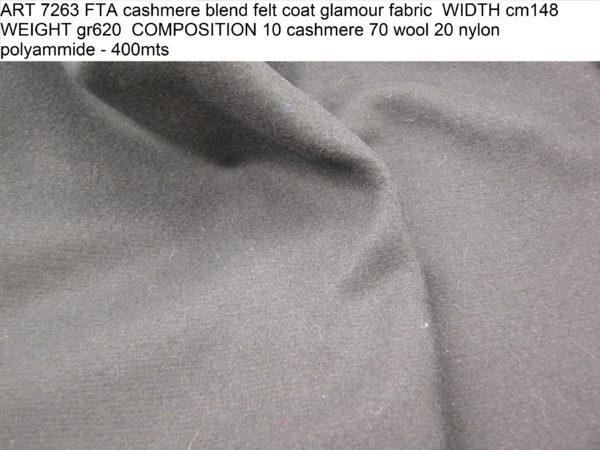 ART 7263 FTA cashmere blend felt coat glamour fabric WIDTH cm148 WEIGHT gr620 COMPOSITION 10 cashmere 70 wool 20 nylon polyammide - 400mts