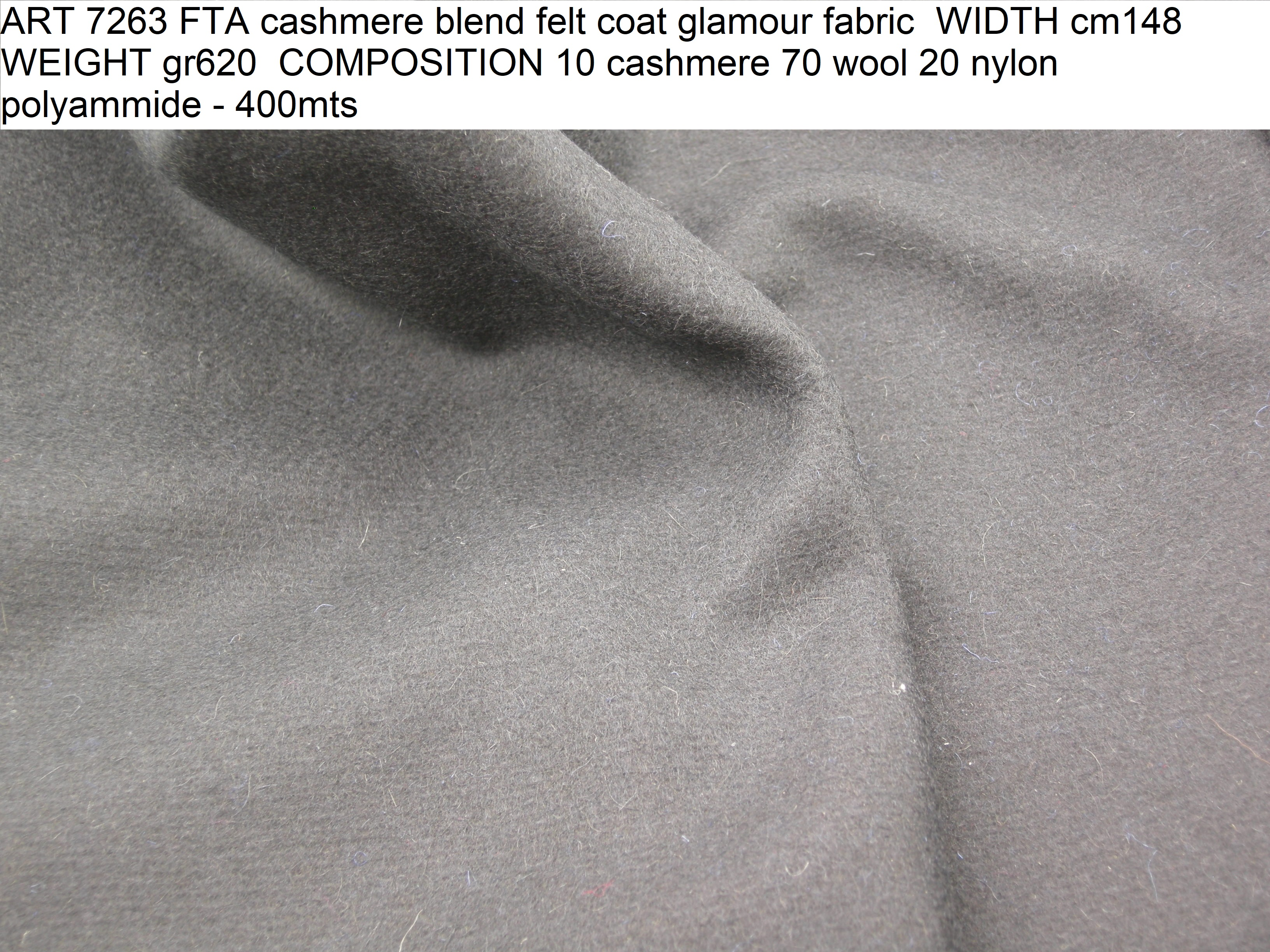 ART 7263 FTA cashmere blend felt coat glamour fabric WIDTH cm148 WEIGHT gr620 COMPOSITION 10 cashmere 70 wool 20 nylon polyammide - 400mts