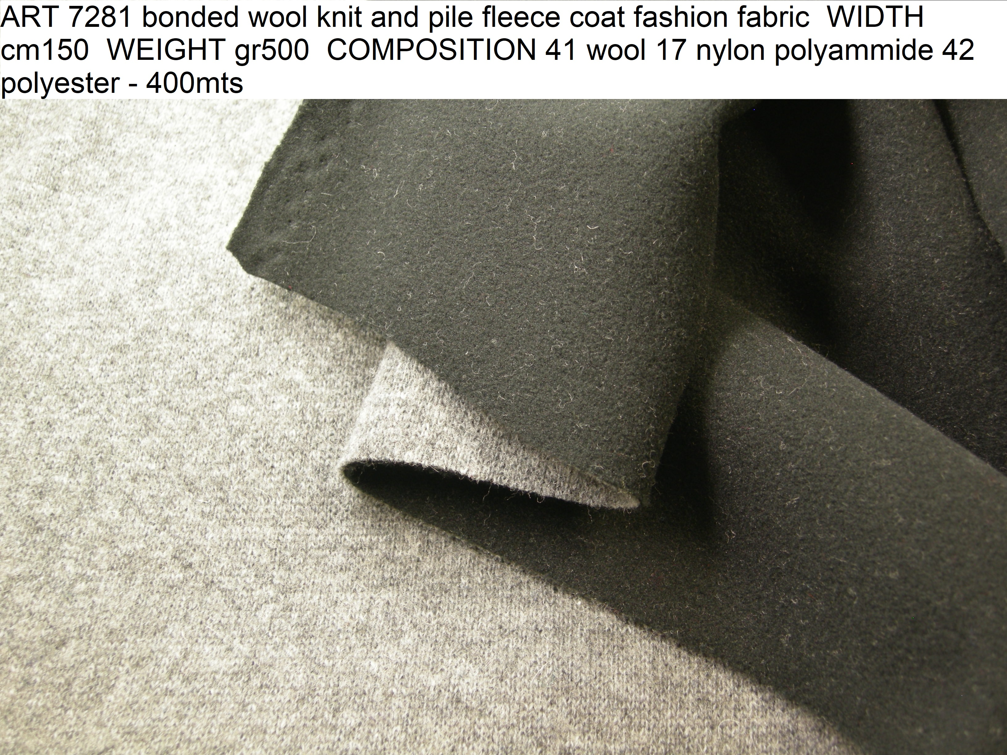 ART 7281 bonded wool knit and pile fleece coat fashion fabric WIDTH cm150 WEIGHT gr500 COMPOSITION 41 wool 17 nylon polyammide 42 polyester - 400mts