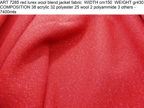 ART 7285 red lurex wool blend jacket fabric WIDTH cm150 WEIGHT gr430 COMPOSITION 38 acrylic 32 polyester 25 wool 2 polyammide 3 others - 7400mts