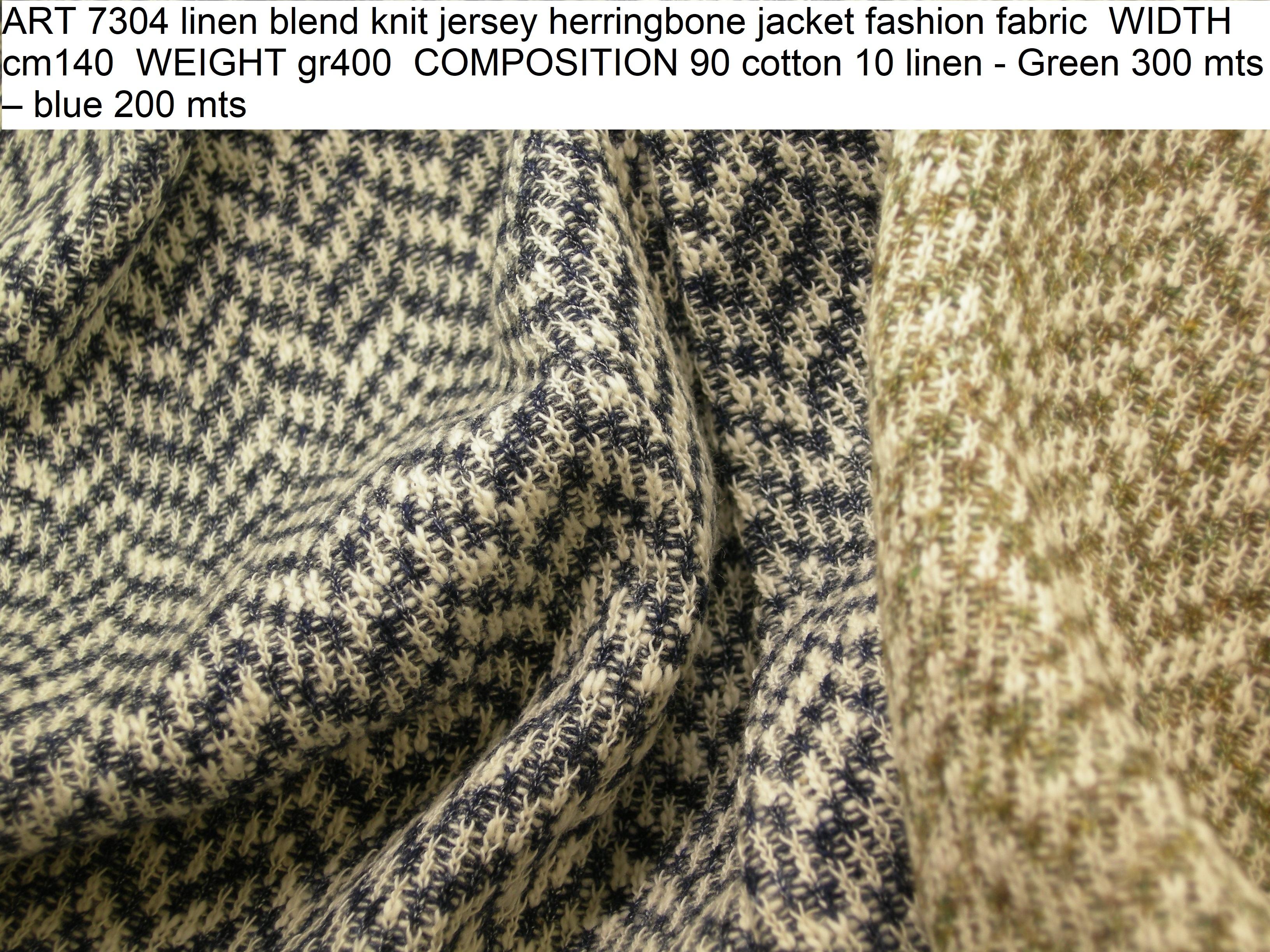 ART 7304 linen blend knit jersey herringbone jacket fashion fabric WIDTH cm140 WEIGHT gr400 COMPOSITION 90 cotton 10 linen - Green 300 mts – blue 200 mts