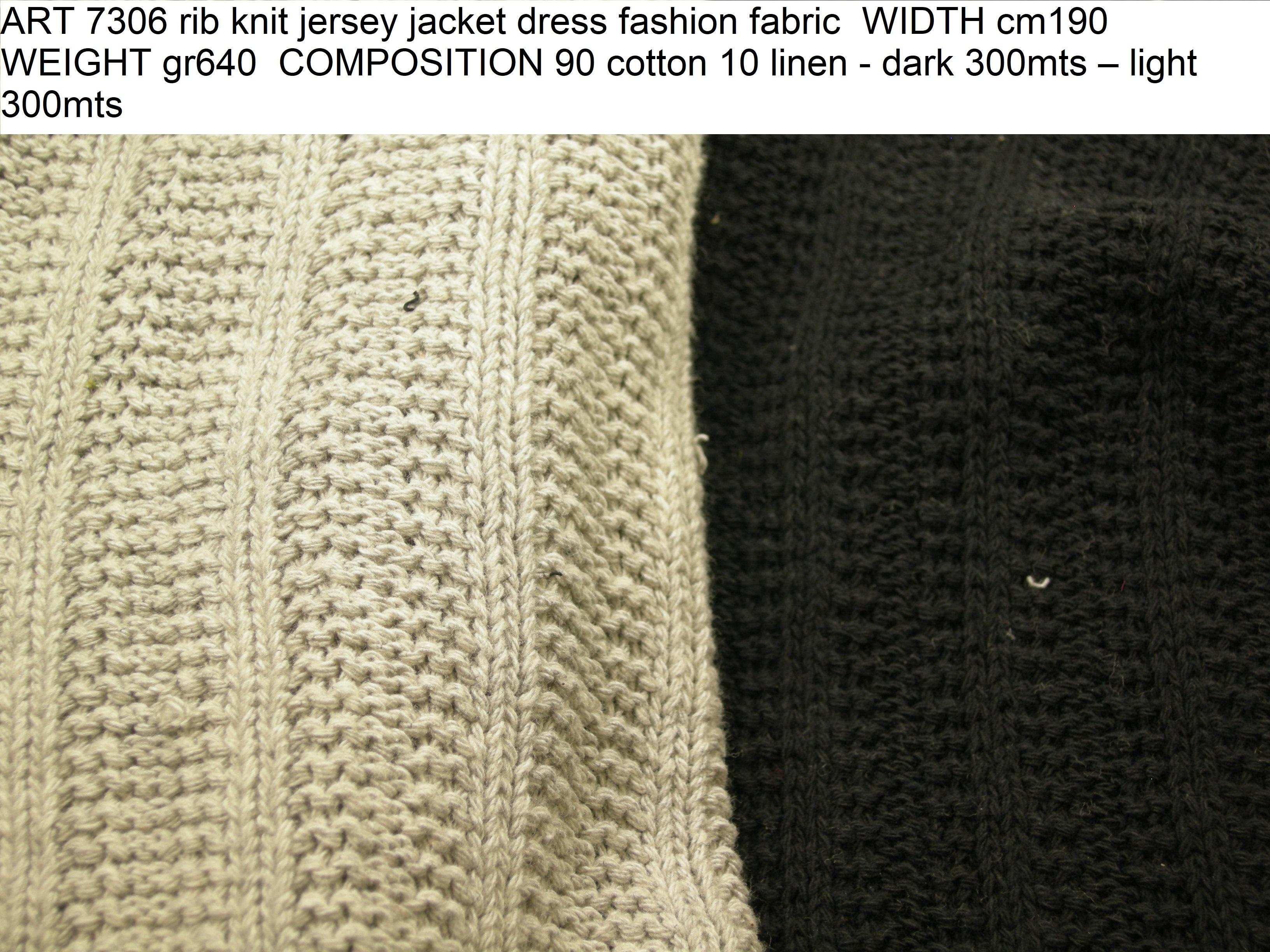 ART 7306 rib knit jersey jacket dress fashion fabric WIDTH cm190 WEIGHT gr640 COMPOSITION 90 cotton 10 linen - dark 300mts – light 300mts