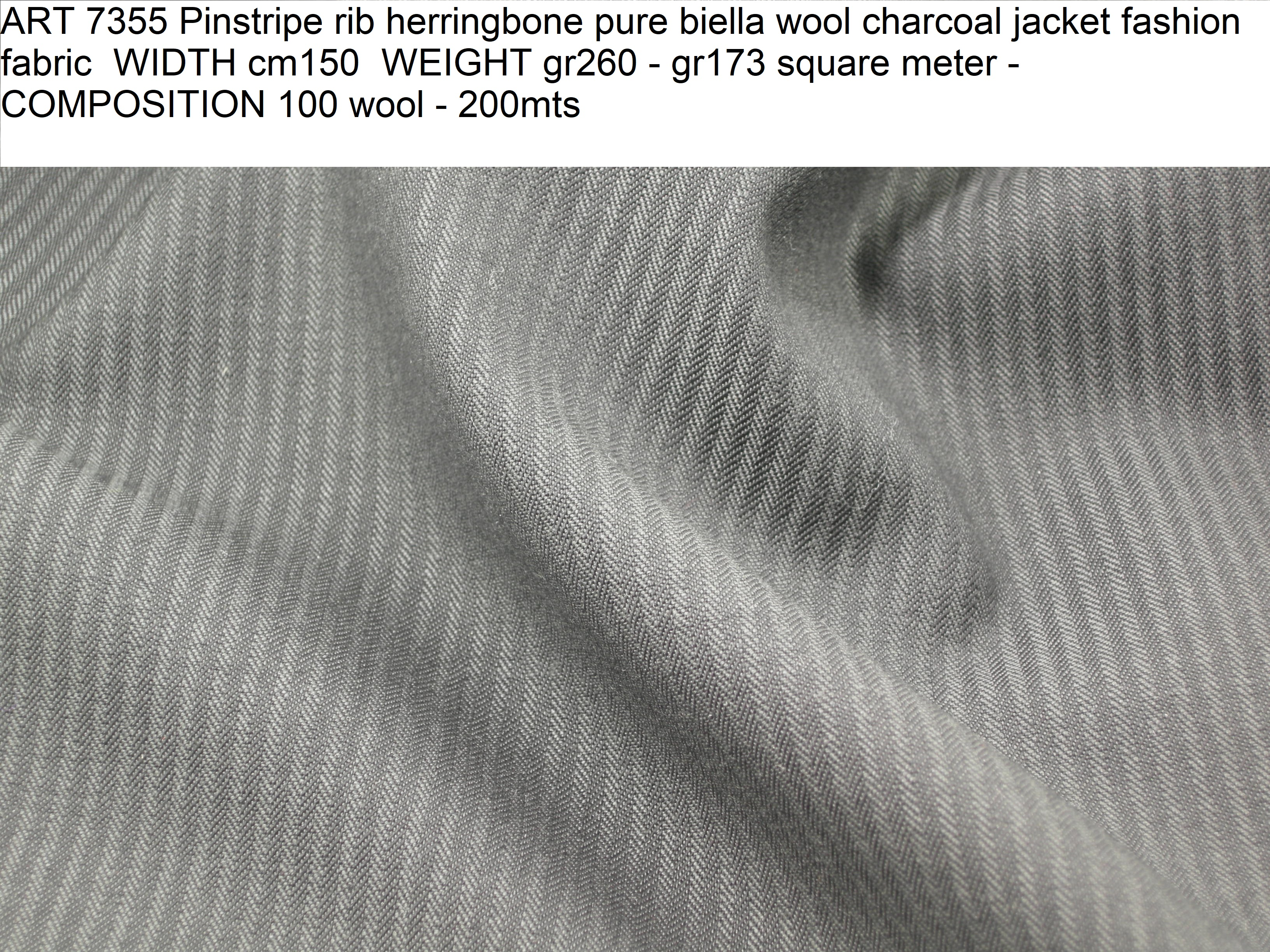 ART 7355 Pinstripe rib herringbone pure biella wool charcoal jacket fashion fabric WIDTH cm150 WEIGHT gr260 - gr173 square meter - COMPOSITION 100 wool - 200mts