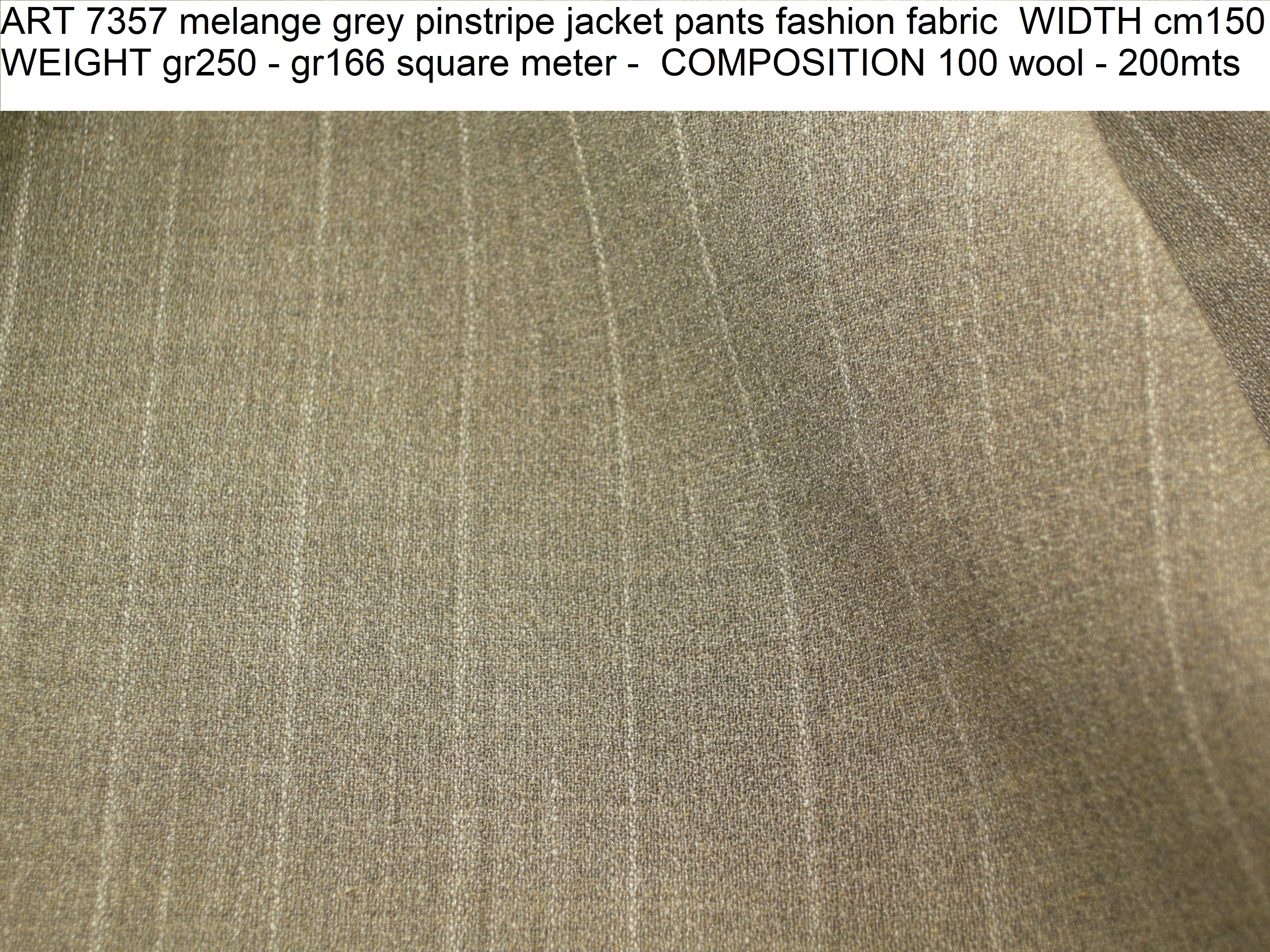 ART 7357 melange grey pinstripe jacket pants fashion fabric WIDTH cm150 WEIGHT gr250 - gr166 square meter - COMPOSITION 100 wool - 200mts