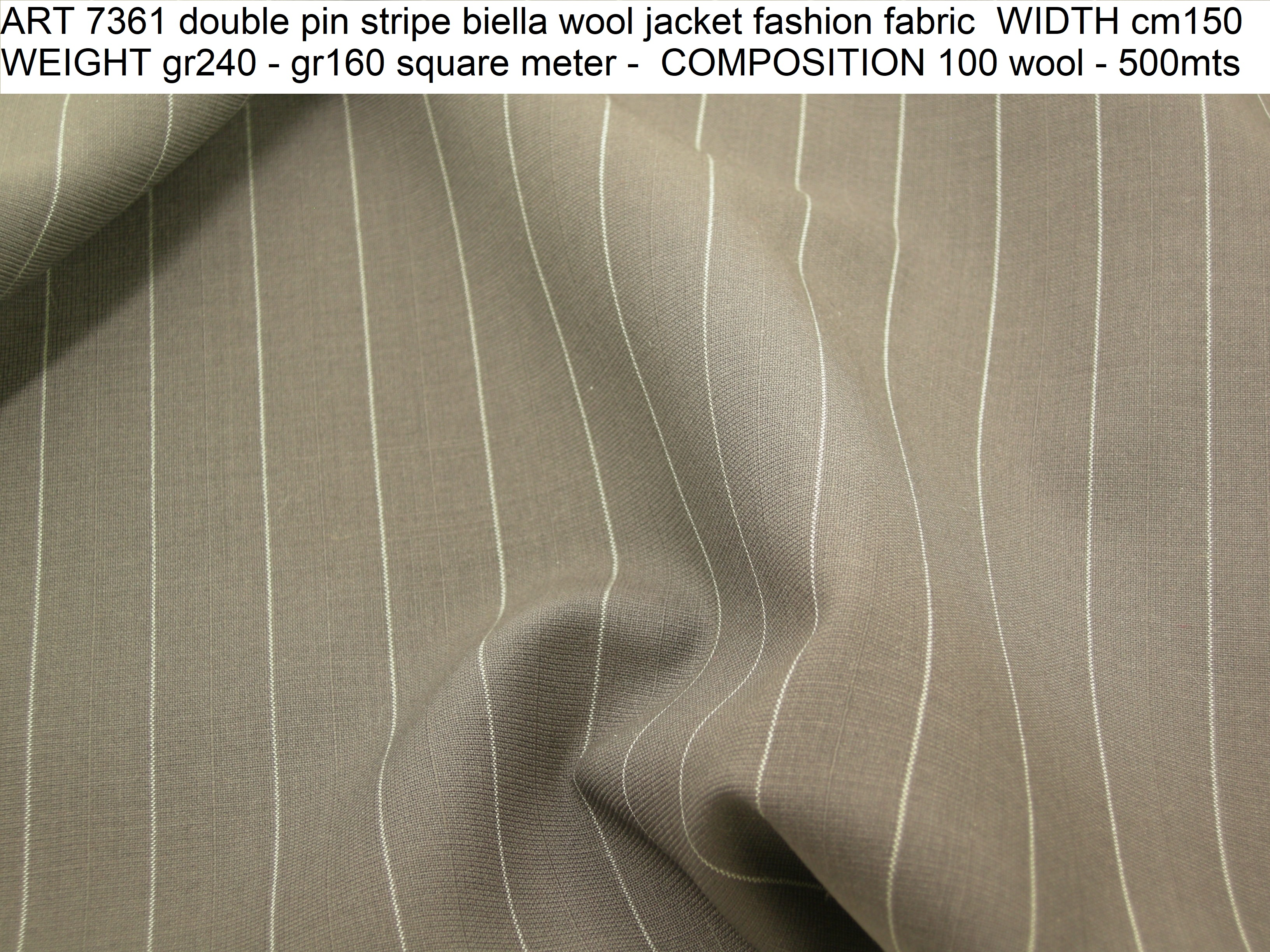 ART 7361 double pin stripe biella wool jacket fashion fabric WIDTH cm150 WEIGHT gr240 - gr160 square meter - COMPOSITION 100 wool - 500mts
