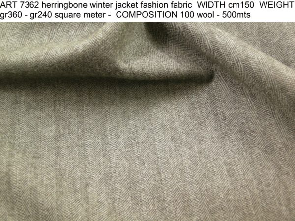 ART 7362 herringbone winter jacket fashion fabric WIDTH cm150 WEIGHT gr360 - gr240 square meter - COMPOSITION 100 wool - 500mts