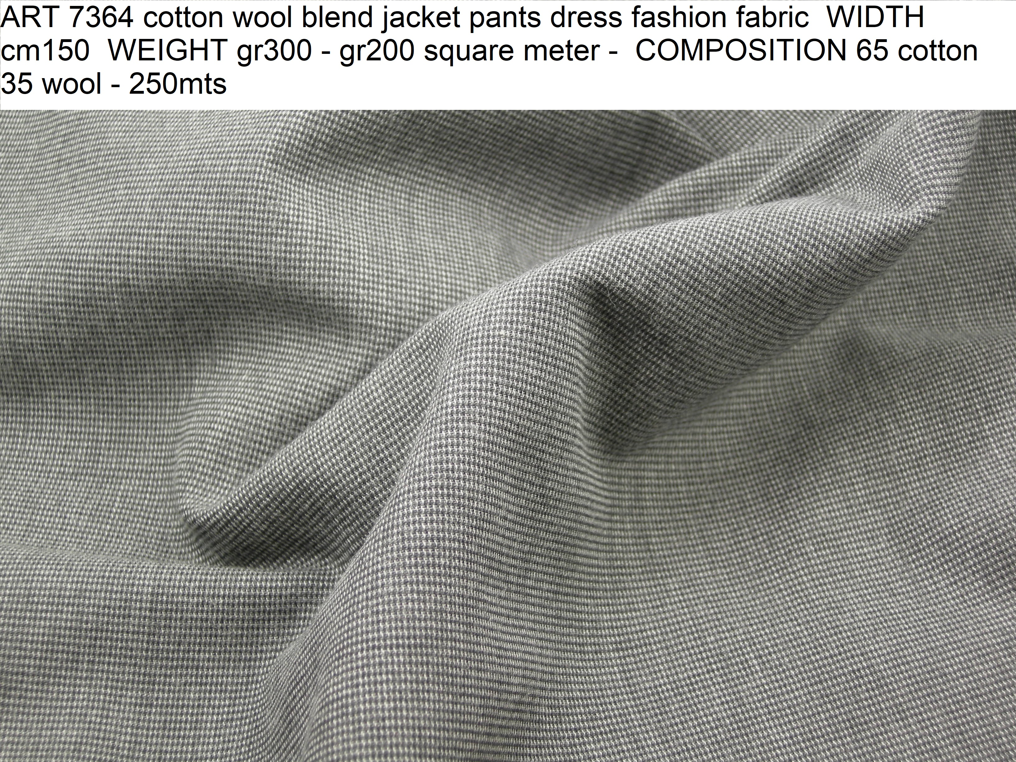 ART 7364 cotton wool blend jacket pants dress fashion fabric WIDTH cm150 WEIGHT gr300 - gr200 square meter - COMPOSITION 65 cotton 35 wool - 250mts