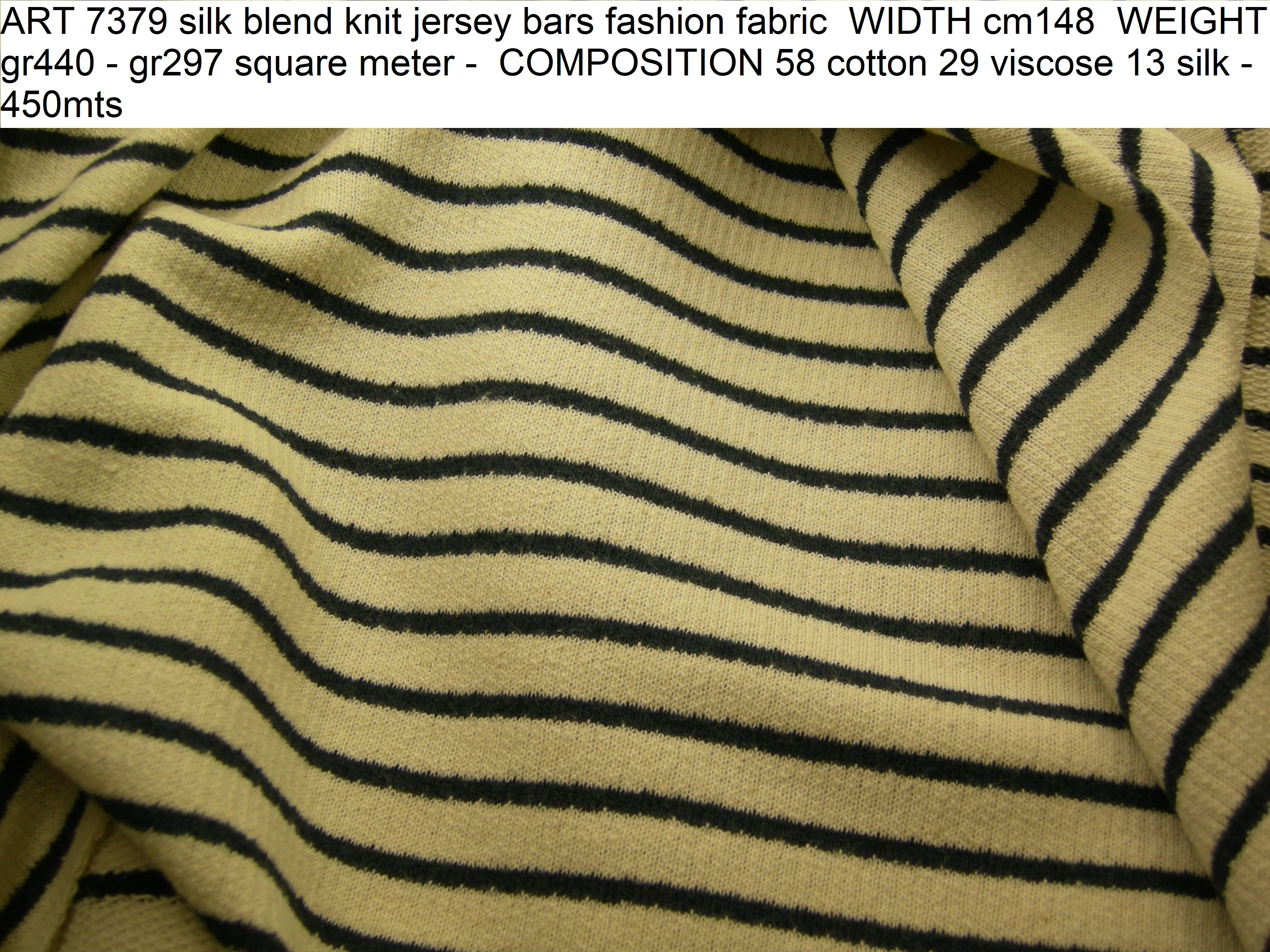ART 7379 silk blend knit jersey bars fashion fabric WIDTH cm148 WEIGHT gr440 - gr297 square meter - COMPOSITION 58 cotton 29 viscose 13 silk - 450mts