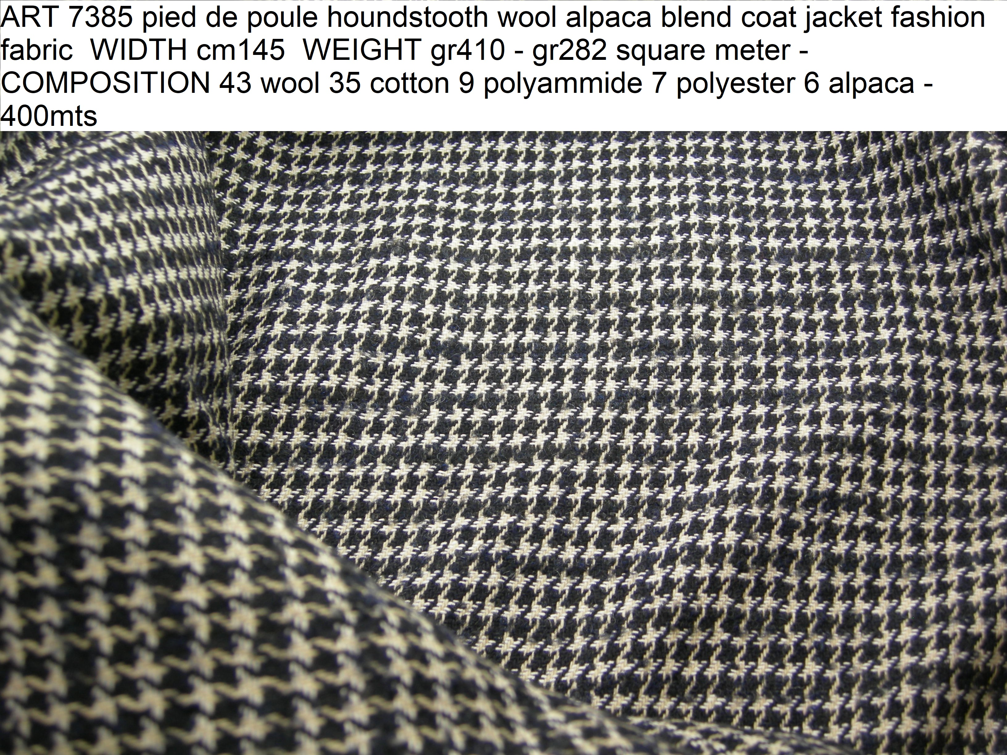 ART 7385 pied de poule houndstooth wool alpaca blend coat jacket fashion fabric WIDTH cm145 WEIGHT gr410 - gr282 square meter - COMPOSITION 43 wool 35 cotton 9 polyammide 7 polyester 6 alpaca - 400mts