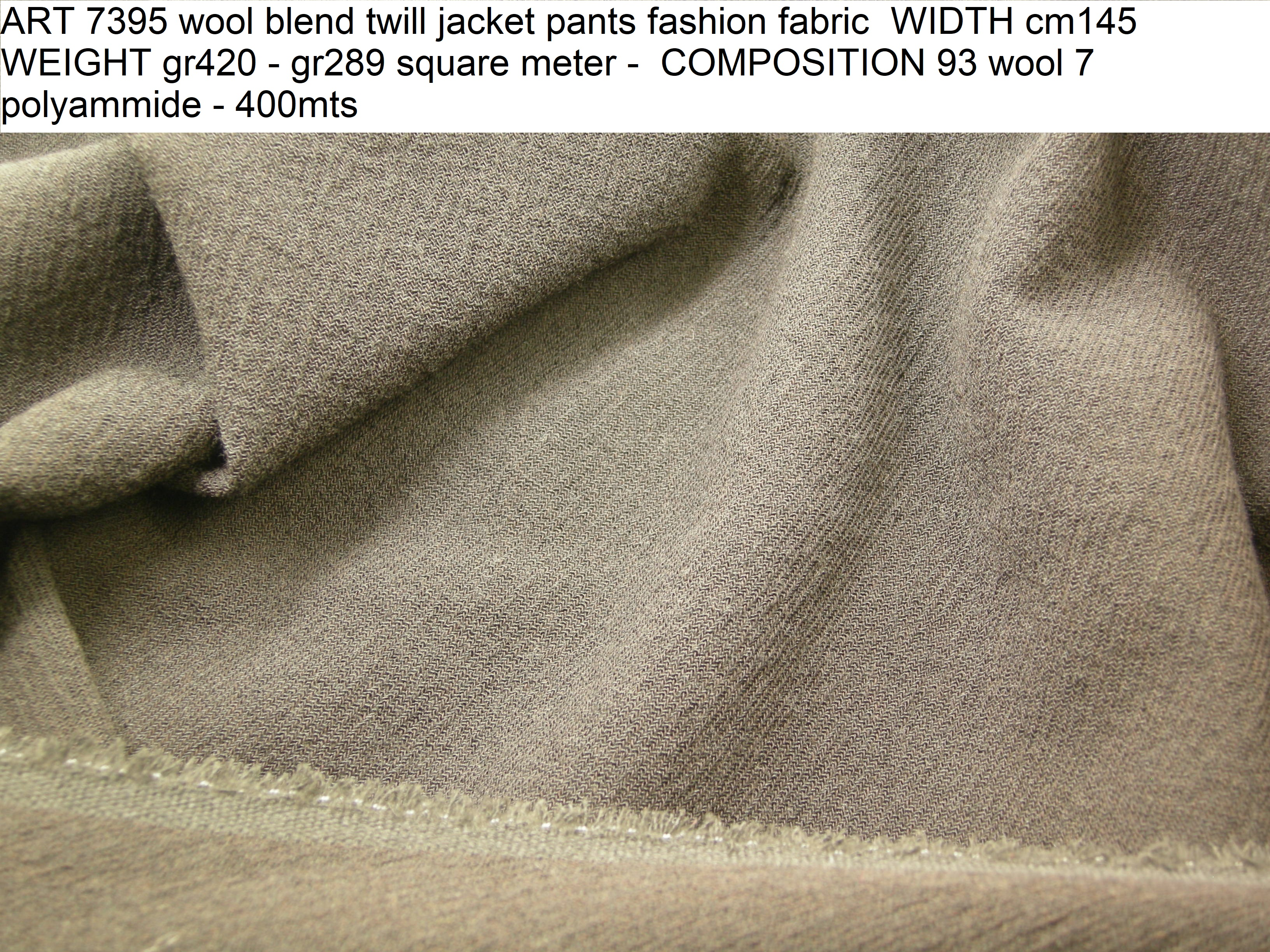 ART 7395 wool blend twill jacket pants fashion fabric WIDTH cm145 WEIGHT gr420 - gr289 square meter - COMPOSITION 93 wool 7 polyammide - 400mts