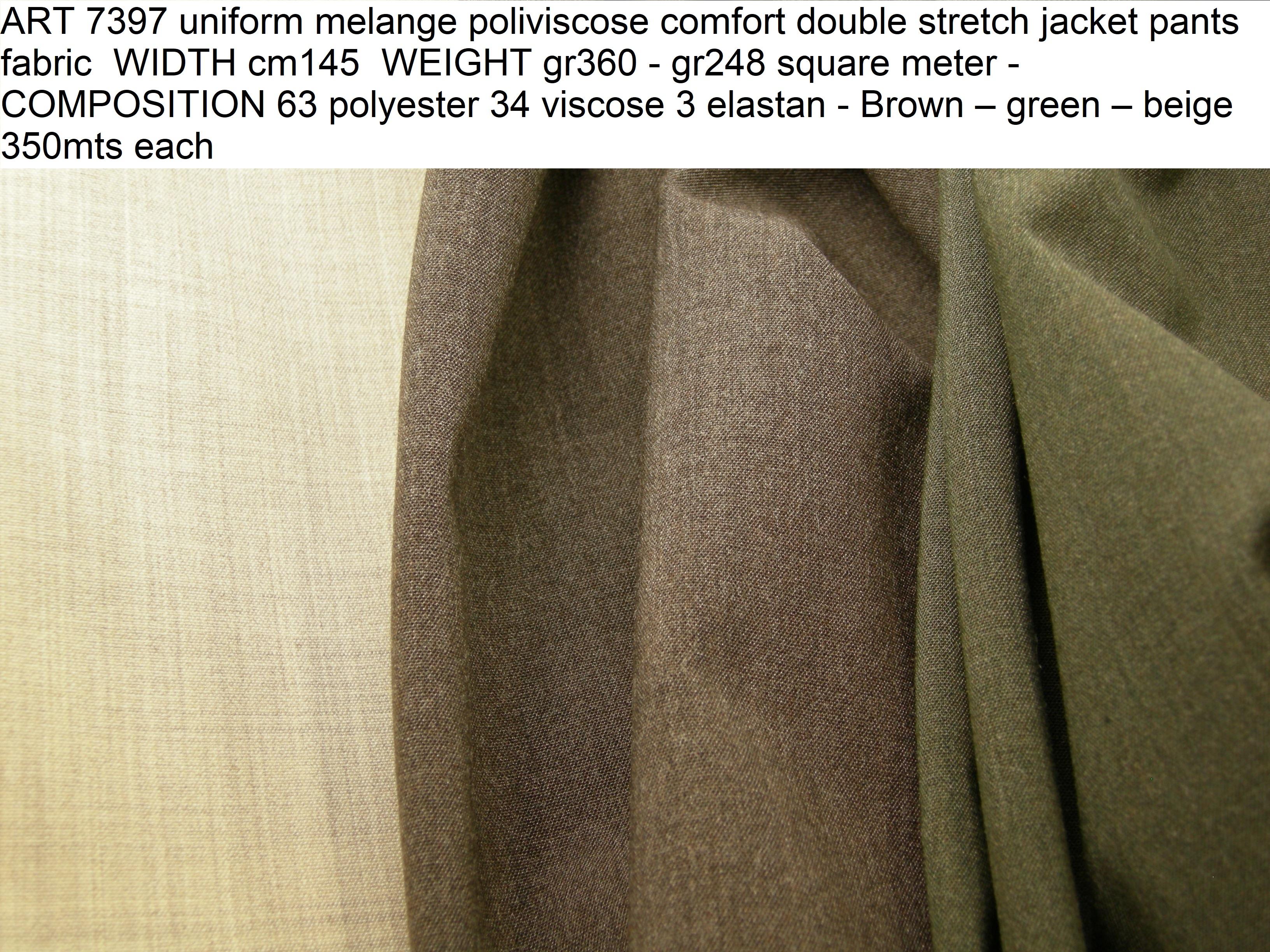 ART 7397 uniform melange poliviscose comfort double stretch jacket pants fabric WIDTH cm145 WEIGHT gr360 - gr248 square meter - Brown green beige 350mts each