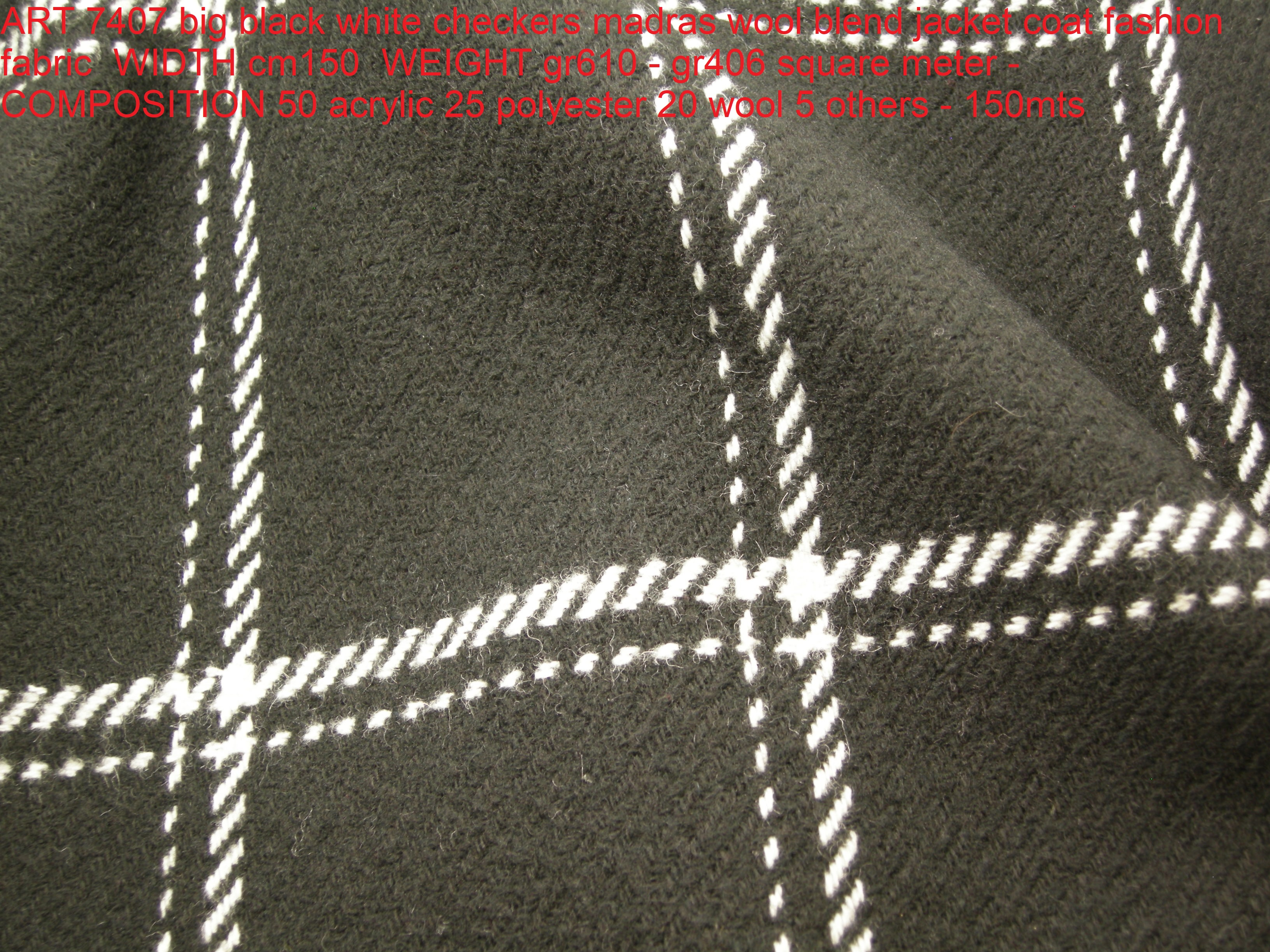 ART 7407 big black white checkers madras wool blend jacket coat fashion fabric WIDTH cm150 WEIGHT gr610 - gr406 square meter - COMPOSITION 50 acrylic 25 polyester 20 wool 5 others - 150mts