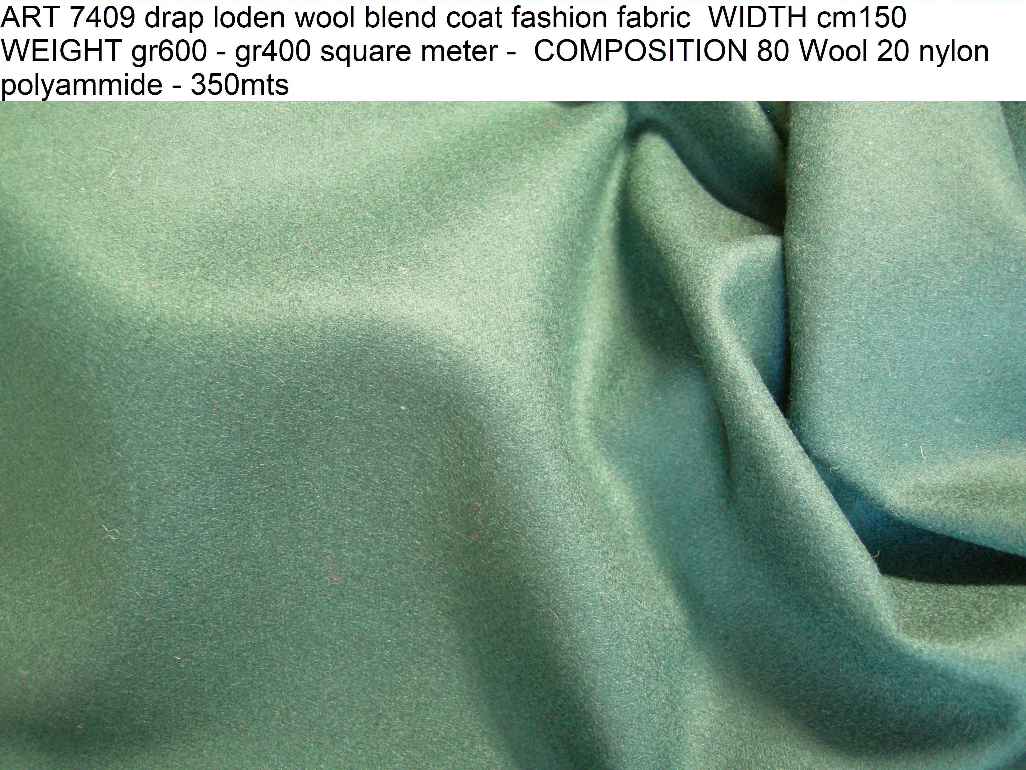 ART 7409 drap loden wool blend coat fashion fabric WIDTH cm150 WEIGHT gr600 - gr400 square meter - COMPOSITION 80 Wool 20 nylon polyammide - 350mts