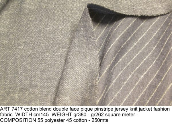 ART 7417 cotton blend double face pique pinstripe jersey knit jacket fashion fabric WIDTH cm145 WEIGHT gr380 - gr262 square meter - COMPOSITION 55 polyester 45 cotton - 250mts