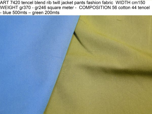 ART 7420 tencel blend rib twill jacket pants fashion fabric WIDTH cm150 WEIGHT gr370 - gr246 square meter - COMPOSITION 56 cotton 44 tencel - blue 500mts – green 200mts
