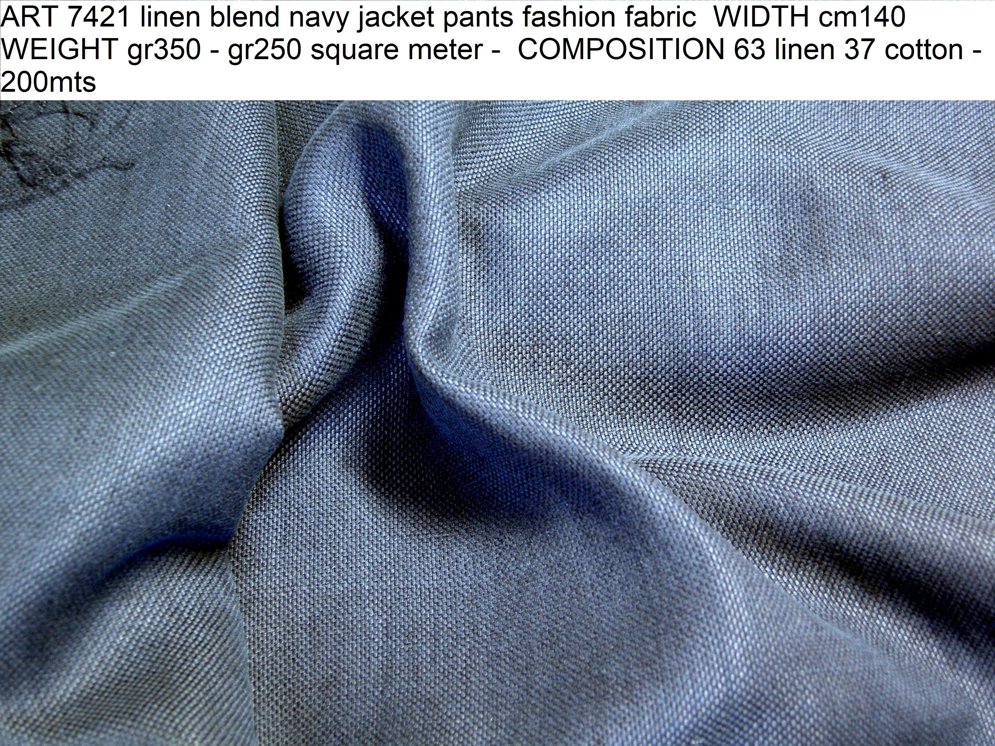 ART 7421 linen blend navy jacket pants fashion fabric WIDTH cm140 WEIGHT gr350 - gr250 square meter - COMPOSITION 63 linen 37 cotton - 200mts