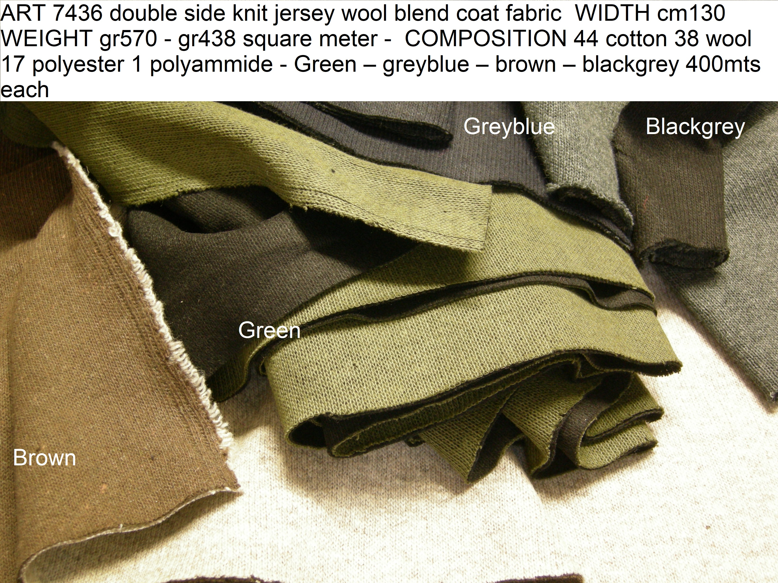 ART 7436 double side knit jersey coat fabric WIDTH cm130 WEIGHT gr570 - gr438 square meter - COMPOSITION 44 cotton 38 wool 17 polyester 1 polyammide - Green – greyblue – brown – blackgrey 400mts each