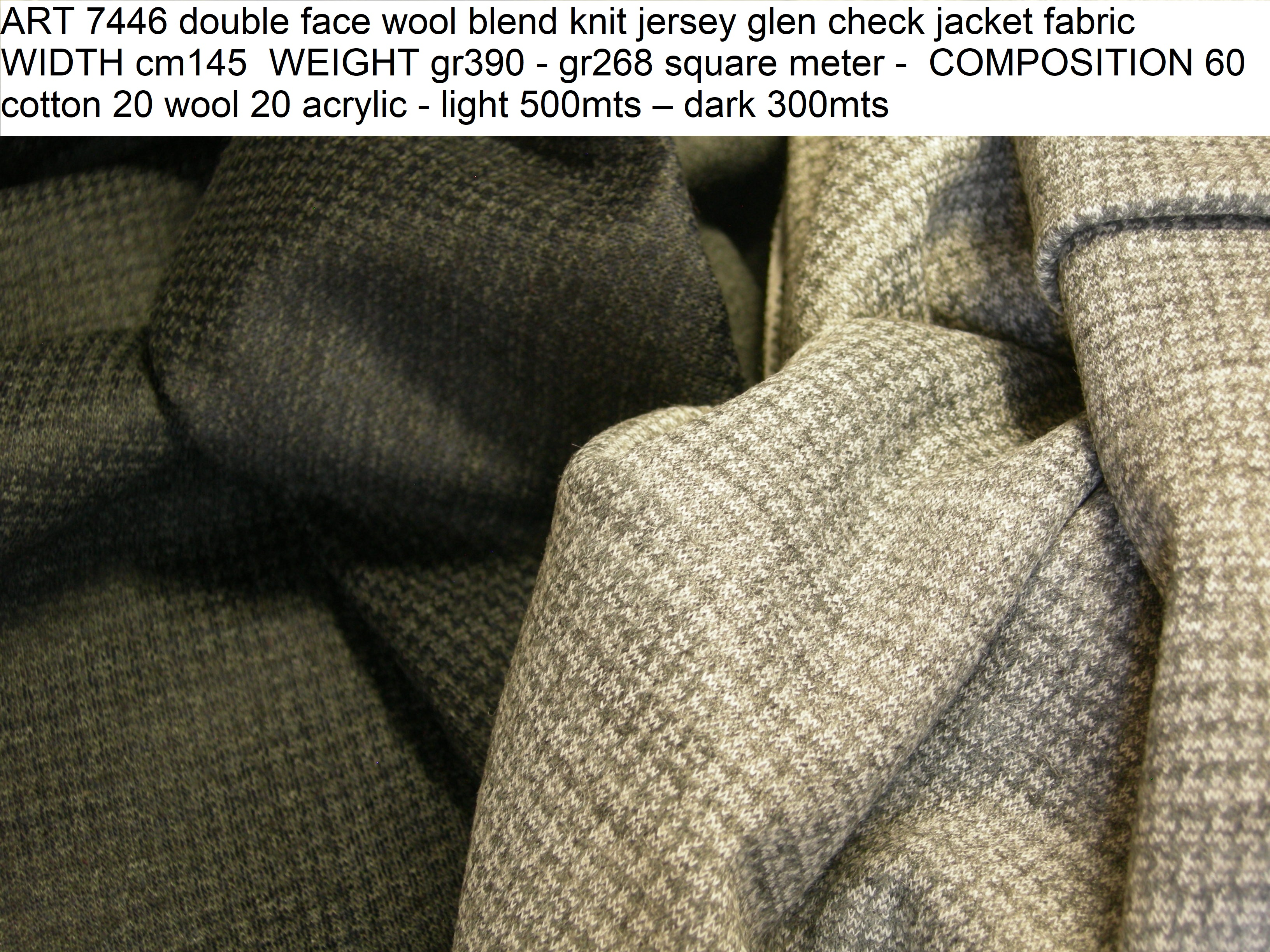 ART 7446 double face wool blend knit jersey glen check jacket fabric WIDTH cm145 WEIGHT gr390 - gr268 square meter - COMPOSITION 60 cotton 20 wool 20 acrylic - light 500mts – dark 300mts