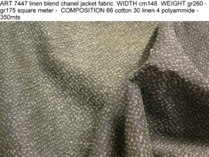 ART 7447 linen blend chanel jacket fabric WIDTH cm148 WEIGHT gr260 - gr175 square meter - COMPOSITION 66 cotton 30 linen 4 polyammide - 350mts