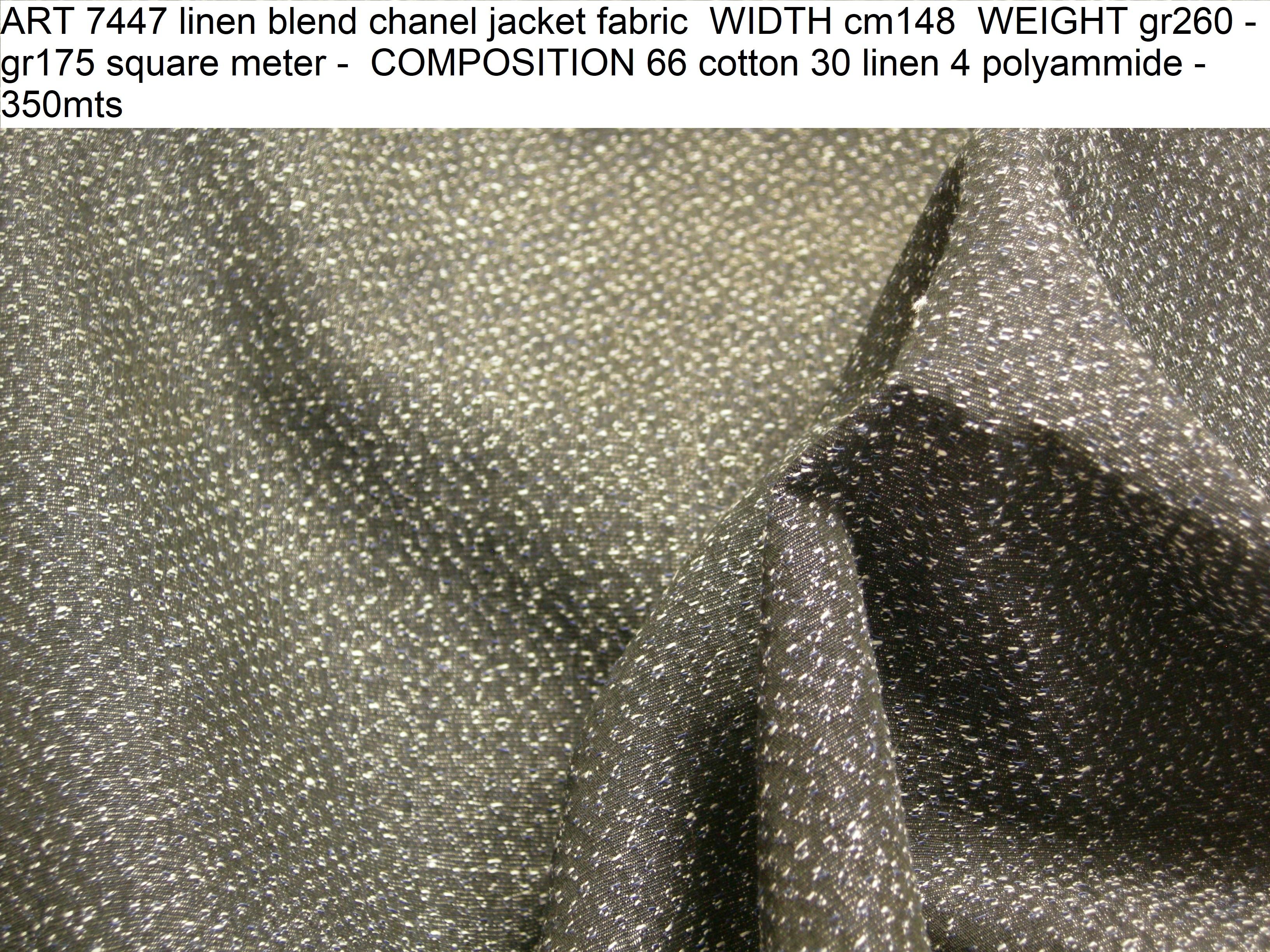 ART 7447 linen blend chanel jacket fabric WIDTH cm148 WEIGHT gr260 - gr175 square meter - COMPOSITION 66 cotton 30 linen 4 polyammide - 350mts