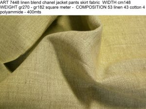 ART 7448 linen blend chanel jacket pants skirt fabric WIDTH cm148 WEIGHT gr270 - gr182 square meter - COMPOSITION 53 linen 43 cotton 4 polyammide - 400mts