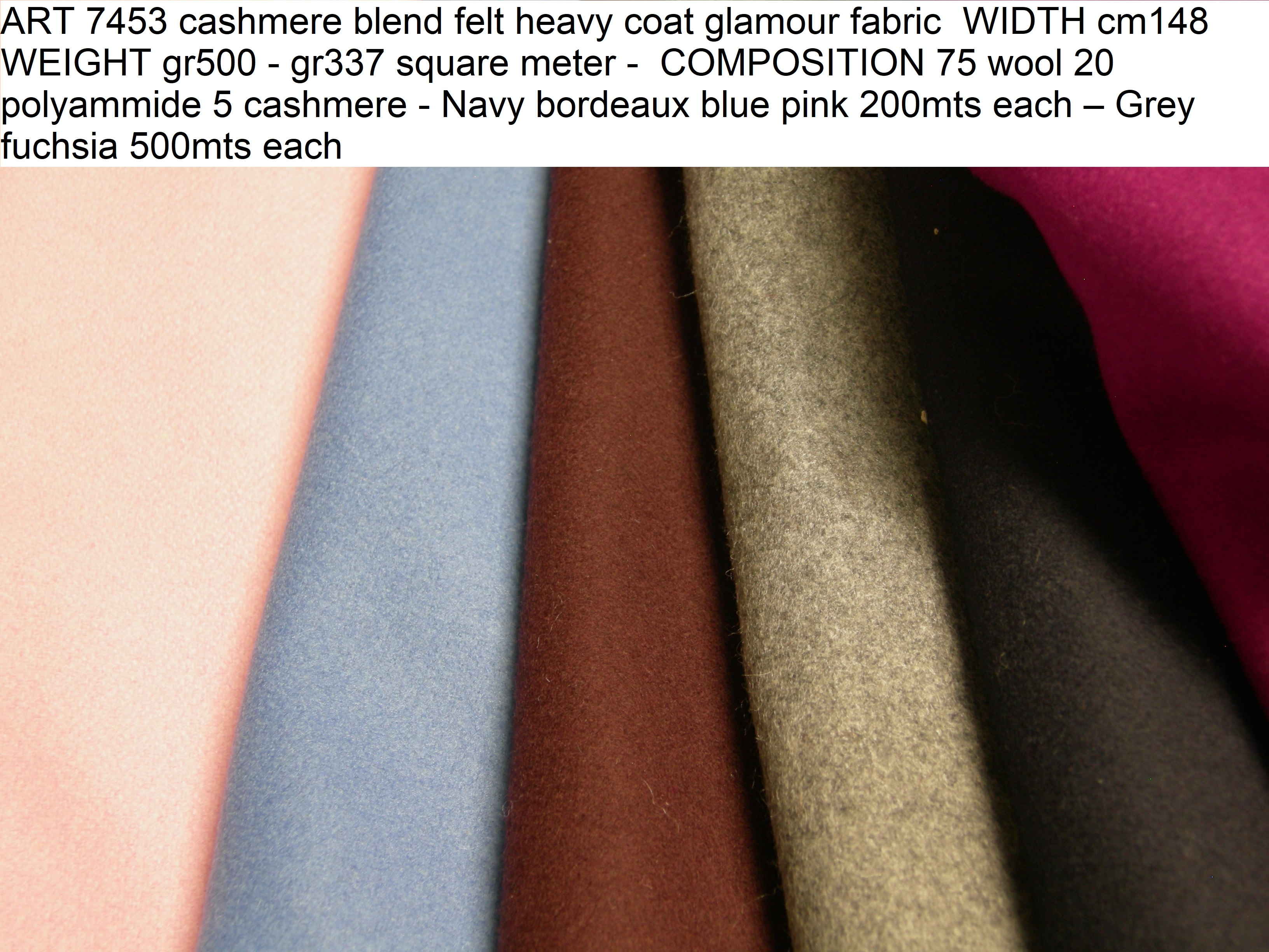 ART 7453 WIDTH cm148 WEIGHT gr500 - gr337 square meter - COMPOSITION 75 wool 20 polyammide 5 cashmere - Navy bordeaux blue pink 200mts each – Grey fuchsia 500mts each