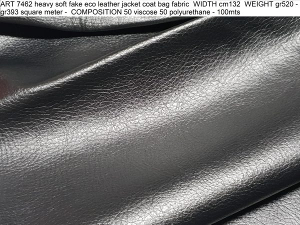 ART 7462 heavy soft fake eco leather jacket coat bag fabric WIDTH cm132 WEIGHT gr520 - gr393 square meter - COMPOSITION 50 viscose 50 polyurethane - 100mts
