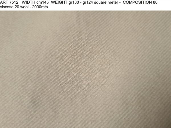 ART 7512 WIDTH cm145 WEIGHT gr180 - gr124 square meter - COMPOSITION 80 viscose 20 wool - 2000mts